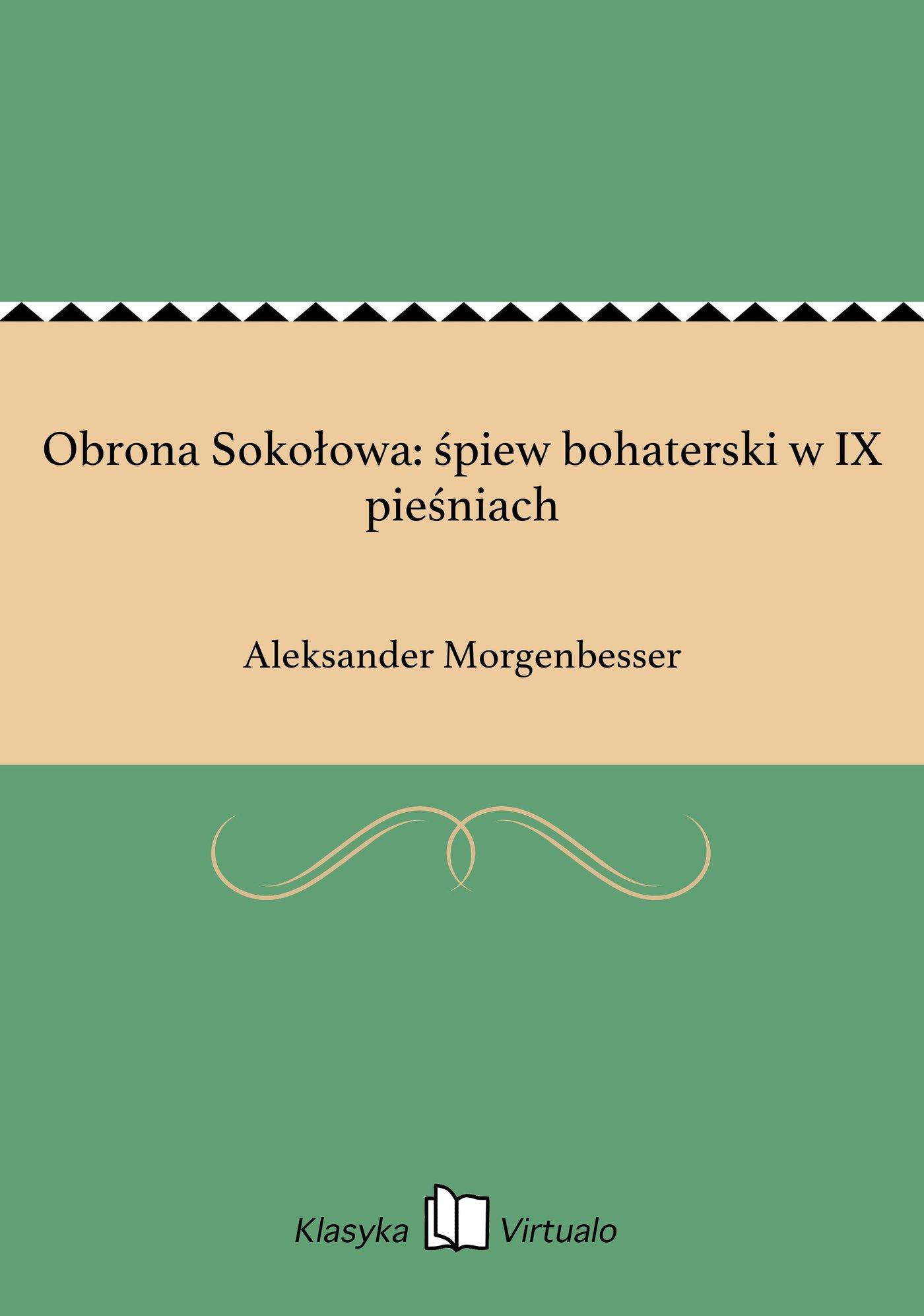 Obrona Sokołowa: śpiew bohaterski w IX pieśniach - Ebook (Książka EPUB) do pobrania w formacie EPUB