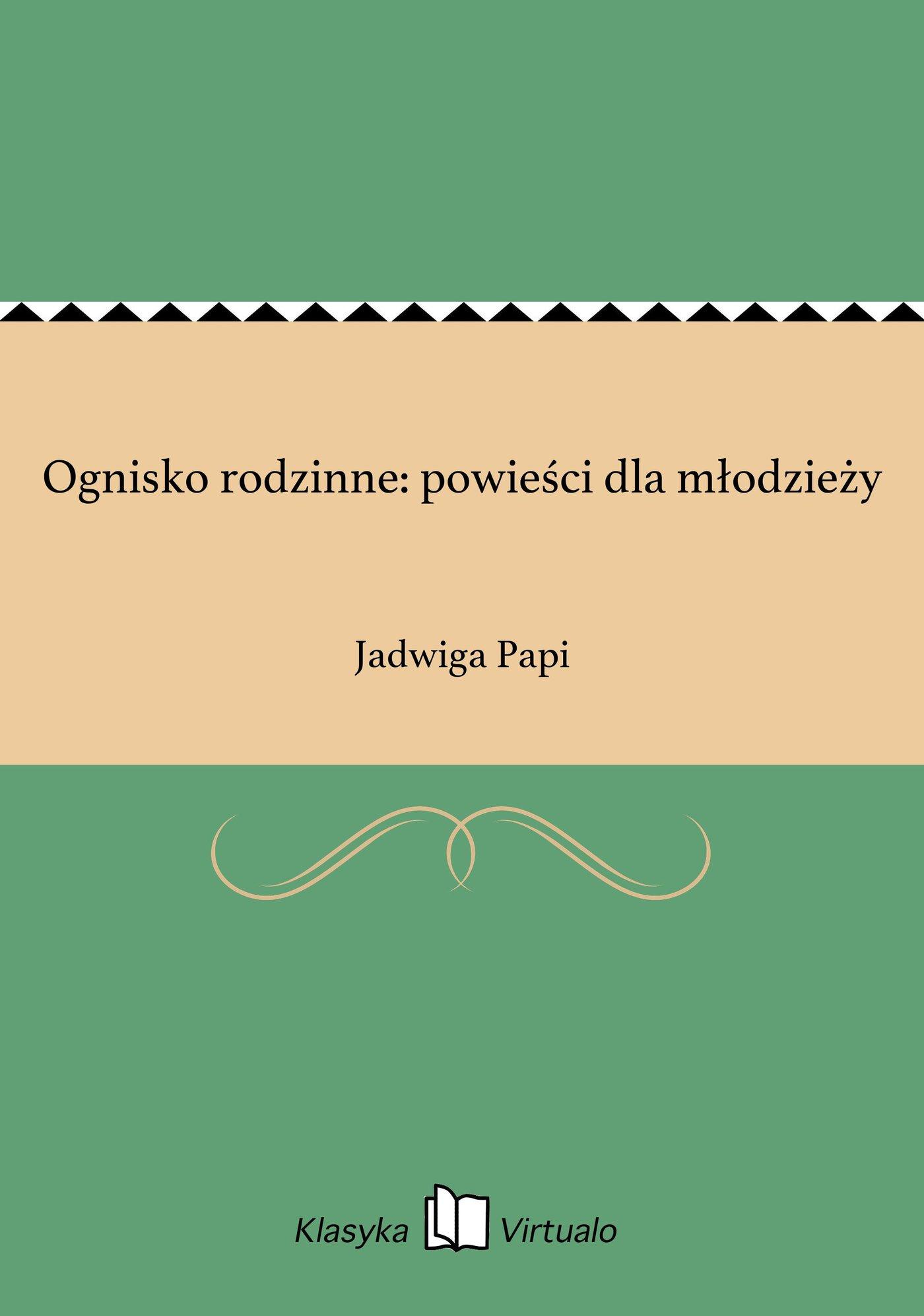 Ognisko rodzinne: powieści dla młodzieży - Ebook (Książka EPUB) do pobrania w formacie EPUB