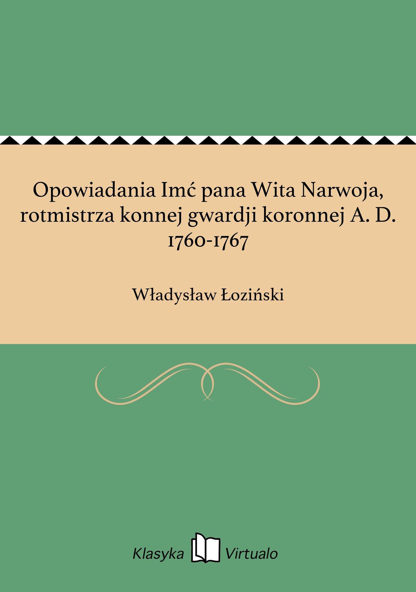 Opowiadania Imć pana Wita Narwoja, rotmistrza konnej gwardji koronnej A. D. 1760-1767 - Ebook (Książka EPUB) do pobrania w formacie EPUB