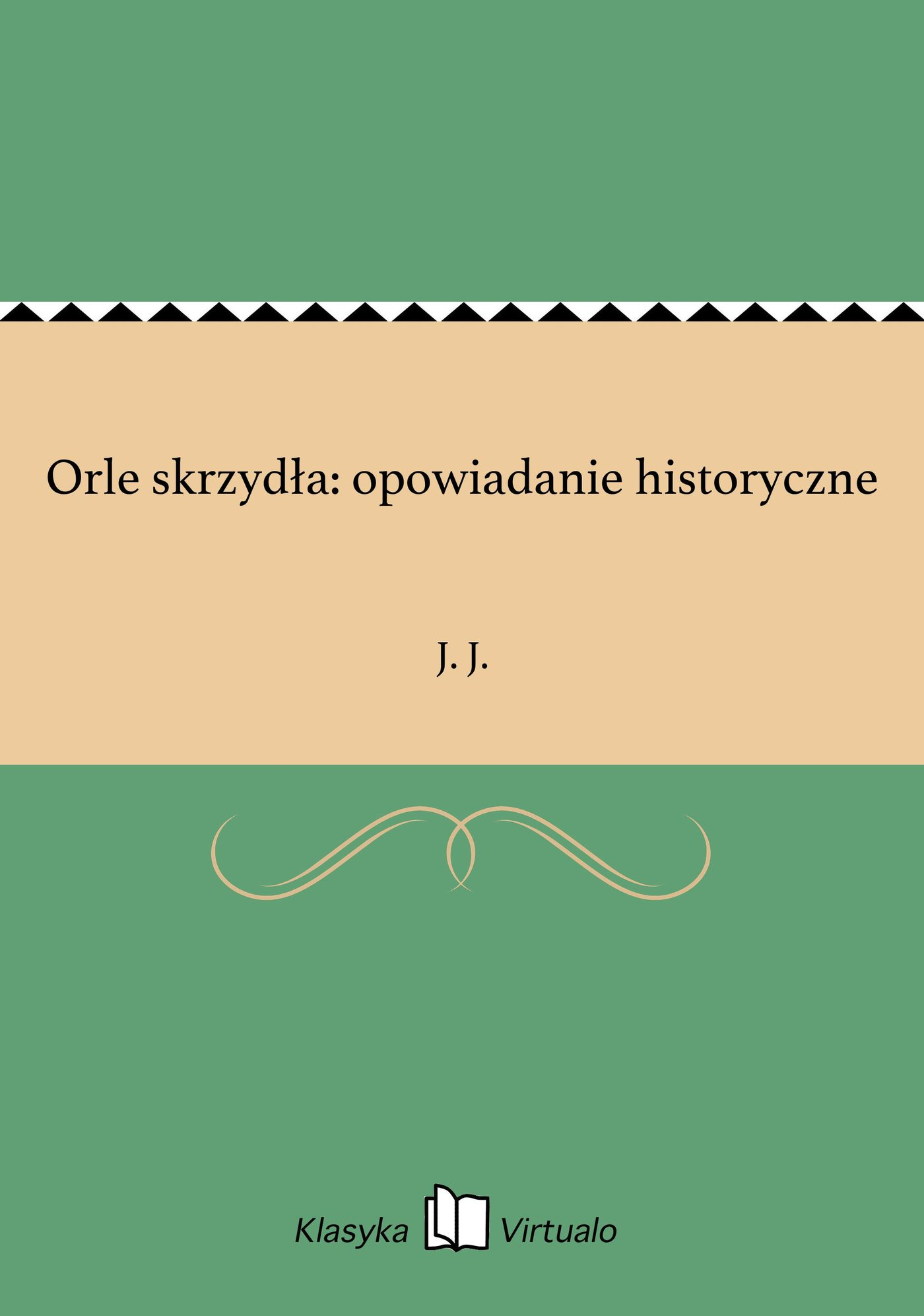 Orle skrzydła: opowiadanie historyczne - Ebook (Książka EPUB) do pobrania w formacie EPUB