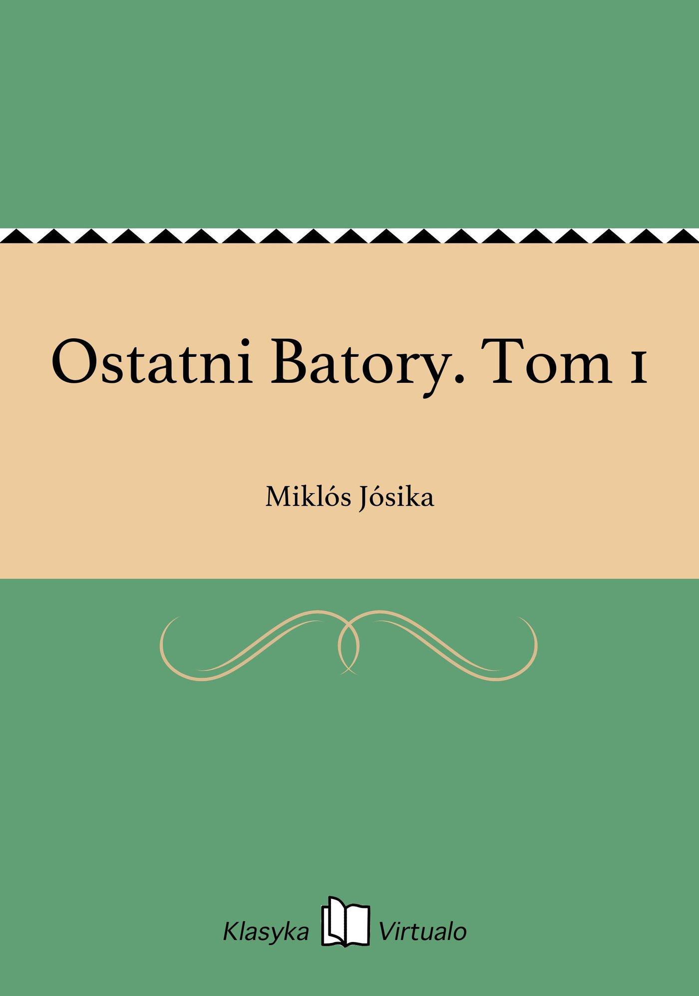 Ostatni Batory. Tom 1 - Ebook (Książka EPUB) do pobrania w formacie EPUB