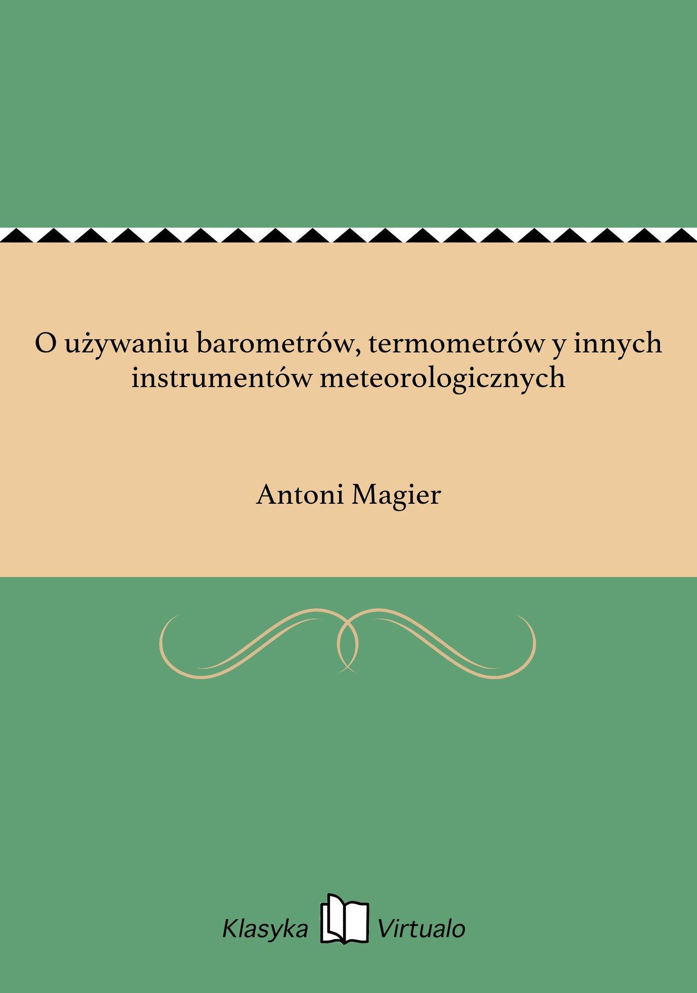 O używaniu barometrów, termometrów y innych instrumentów meteorologicznych - Ebook (Książka EPUB) do pobrania w formacie EPUB