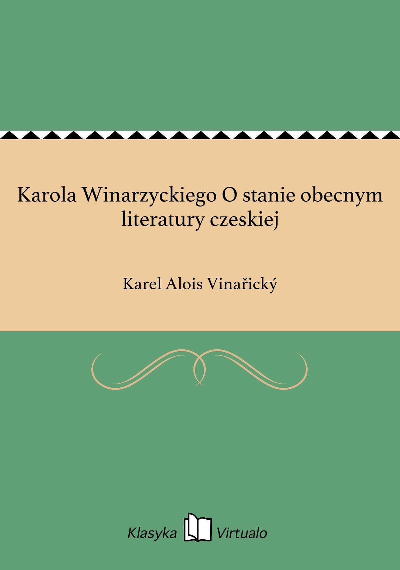 Karola Winarzyckiego O stanie obecnym literatury czeskiej - Ebook (Książka EPUB) do pobrania w formacie EPUB