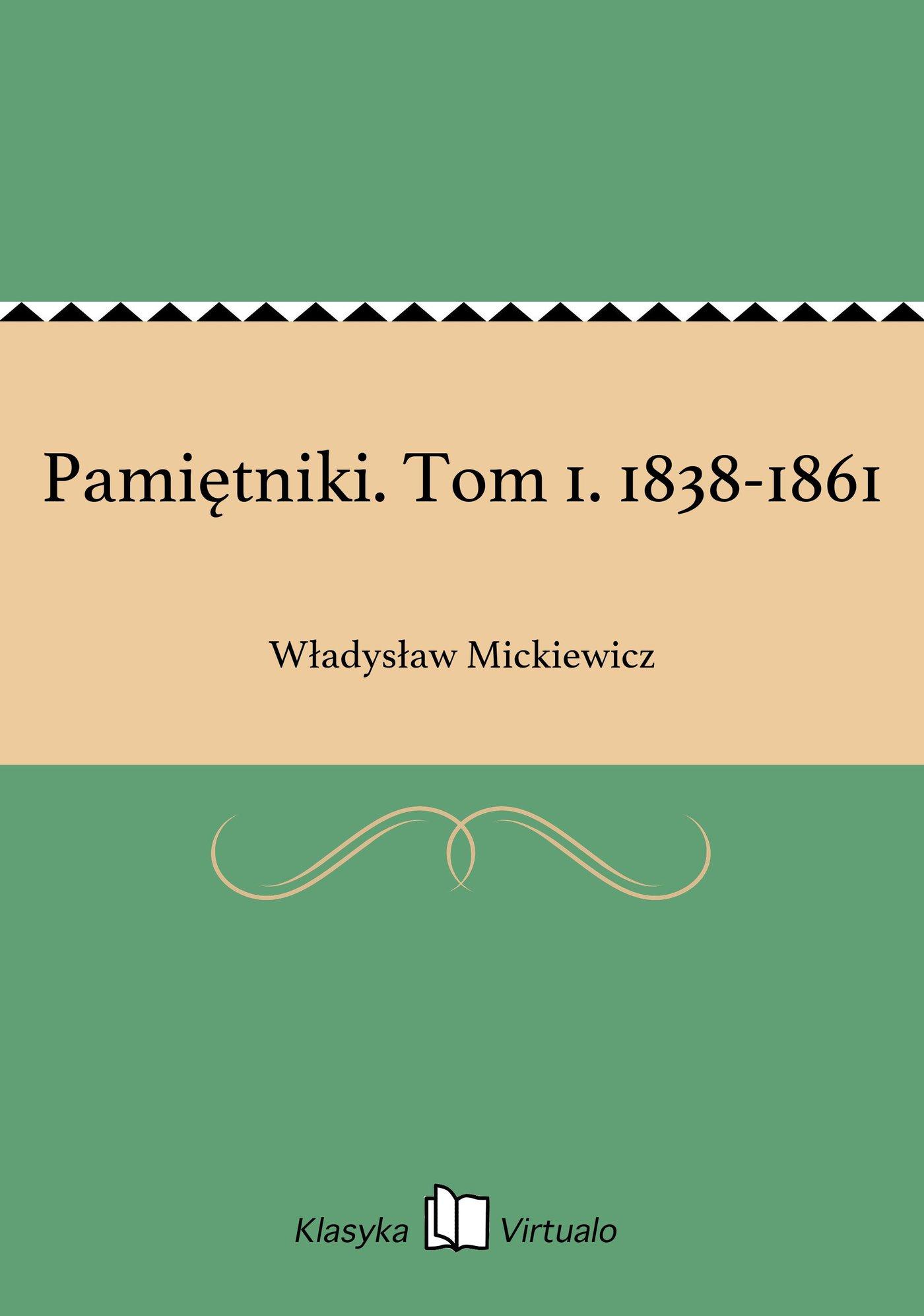 Pamiętniki. Tom 1. 1838-1861 - Ebook (Książka EPUB) do pobrania w formacie EPUB