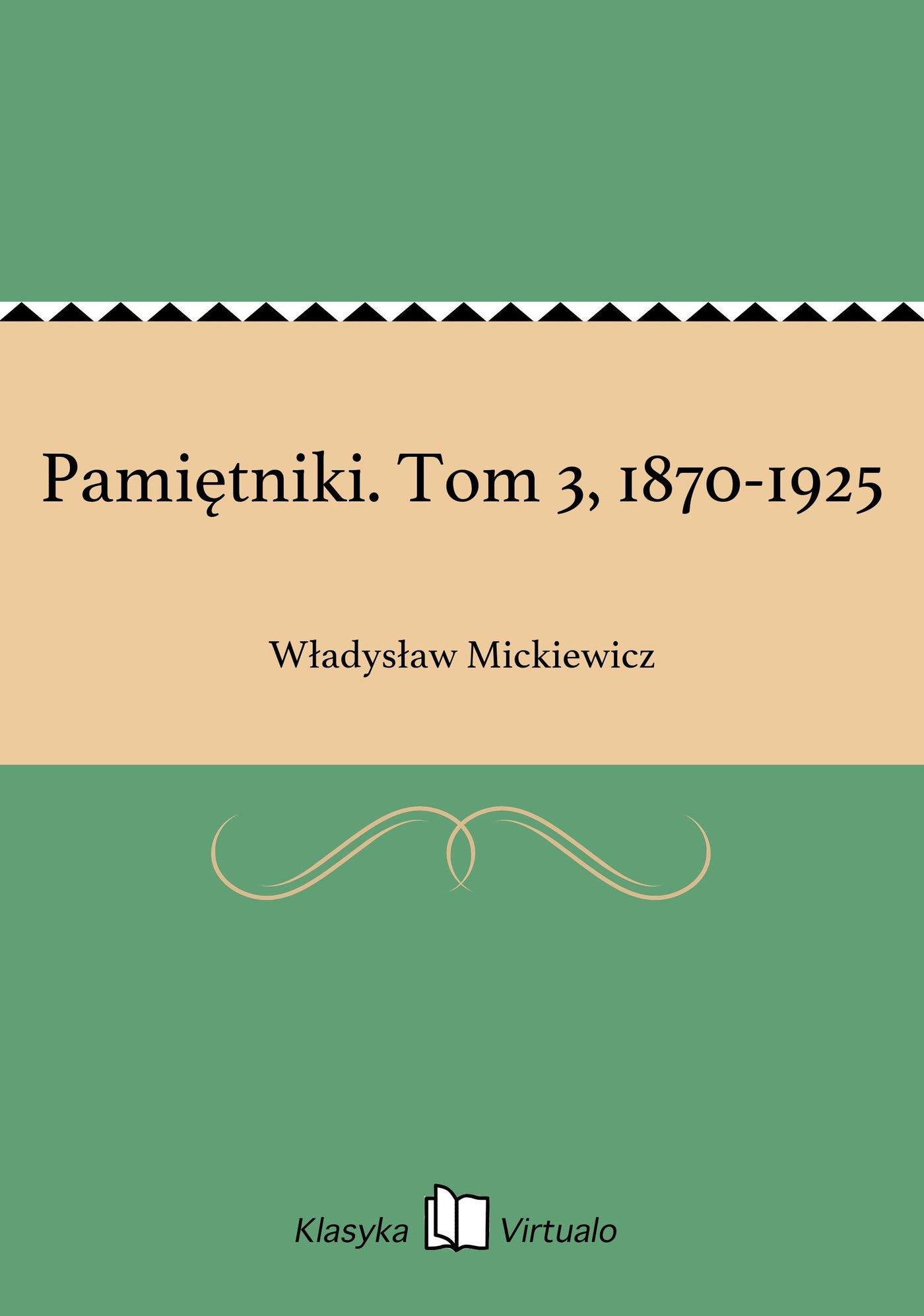 Pamiętniki. Tom 3, 1870-1925 - Ebook (Książka EPUB) do pobrania w formacie EPUB
