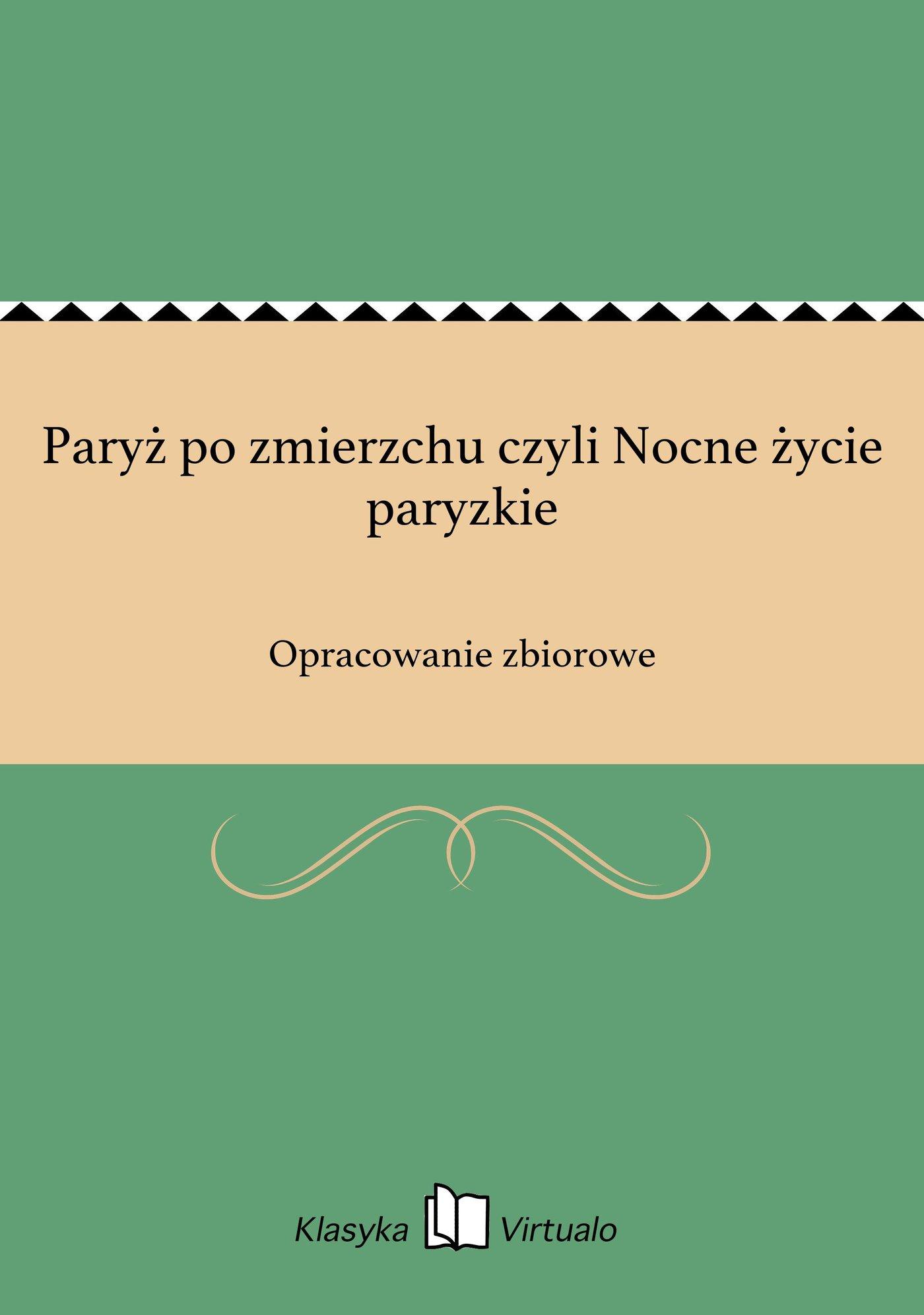 Paryż po zmierzchu czyli Nocne życie paryzkie - Ebook (Książka EPUB) do pobrania w formacie EPUB