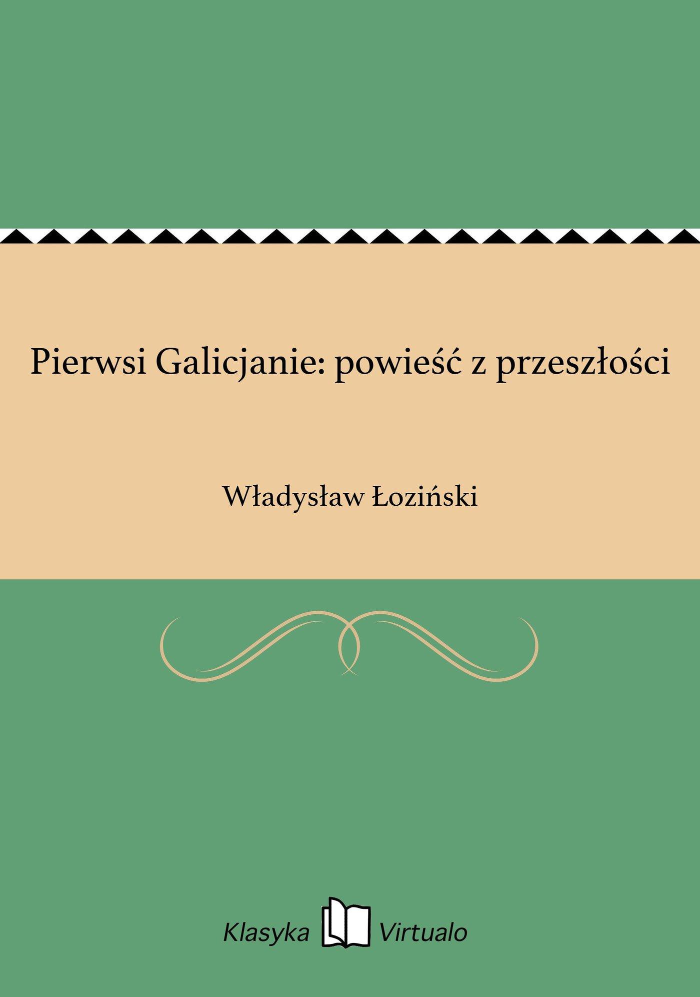 Pierwsi Galicjanie: powieść z przeszłości - Ebook (Książka EPUB) do pobrania w formacie EPUB