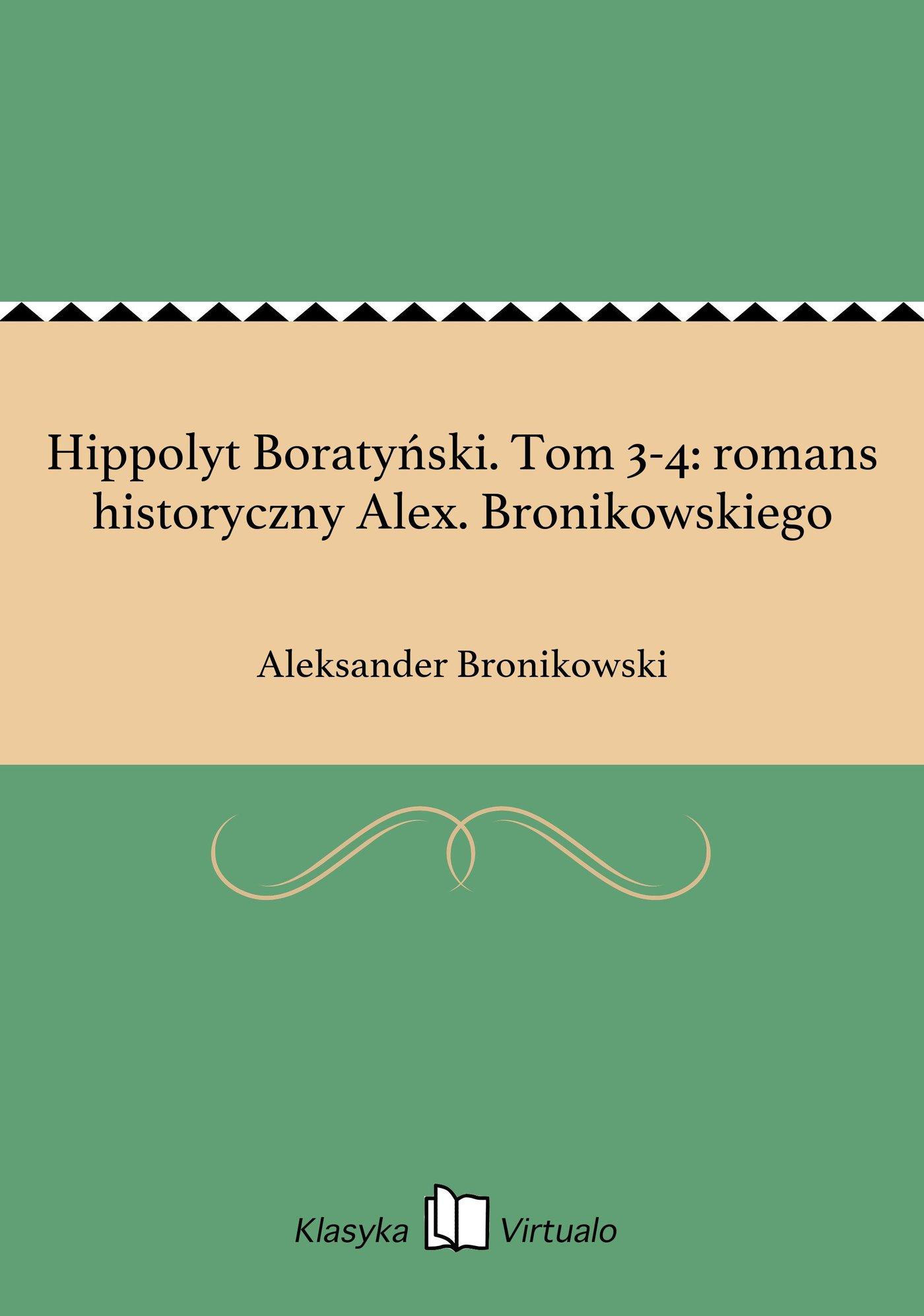 Hippolyt Boratyński. Tom 3-4: romans historyczny Alex. Bronikowskiego - Ebook (Książka EPUB) do pobrania w formacie EPUB