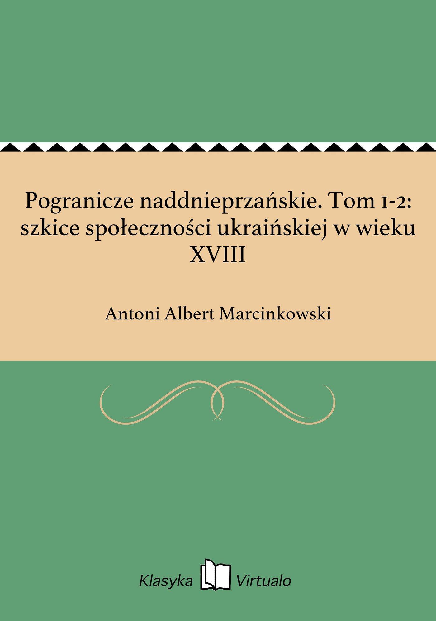 Pogranicze naddnieprzańskie. Tom 1-2: szkice społeczności ukraińskiej w wieku XVIII - Ebook (Książka EPUB) do pobrania w formacie EPUB