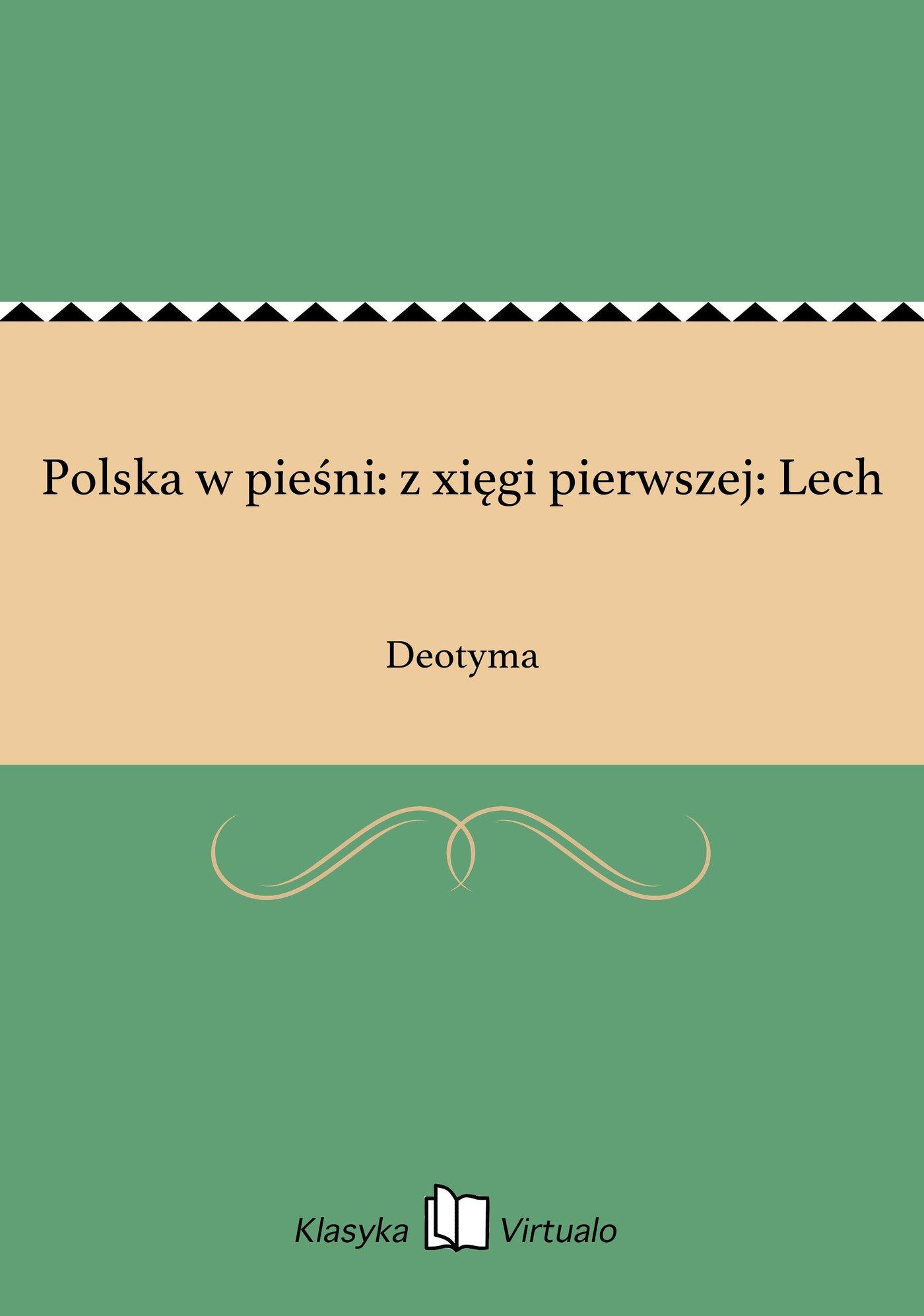 Polska w pieśni: z xięgi pierwszej: Lech - Ebook (Książka EPUB) do pobrania w formacie EPUB