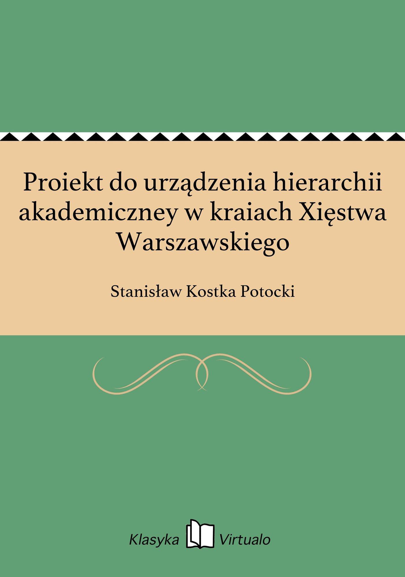 Proiekt do urządzenia hierarchii akademiczney w kraiach Xięstwa Warszawskiego - Ebook (Książka EPUB) do pobrania w formacie EPUB