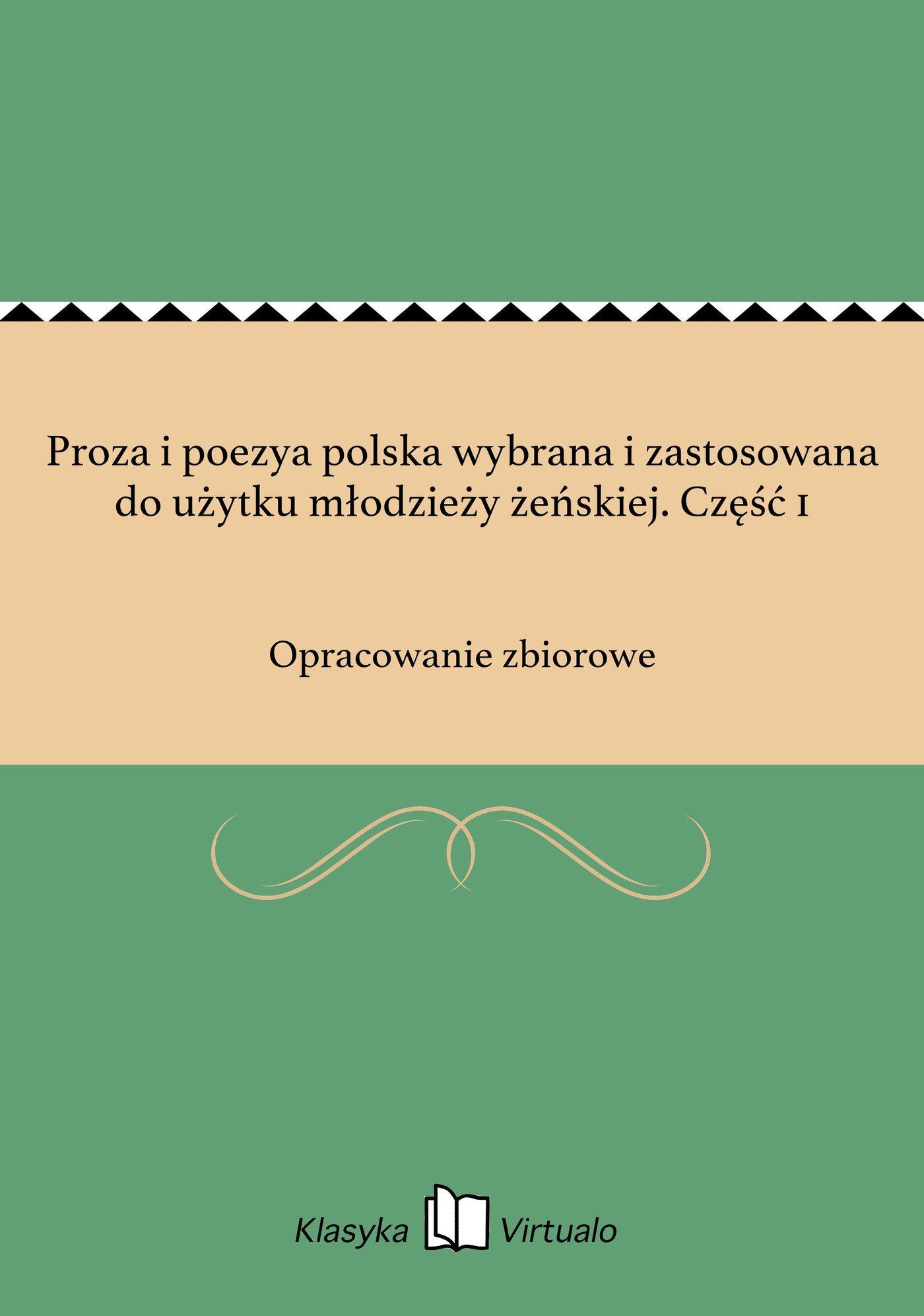 Proza i poezya polska wybrana i zastosowana do użytku młodzieży żeńskiej. Część 1 - Ebook (Książka EPUB) do pobrania w formacie EPUB