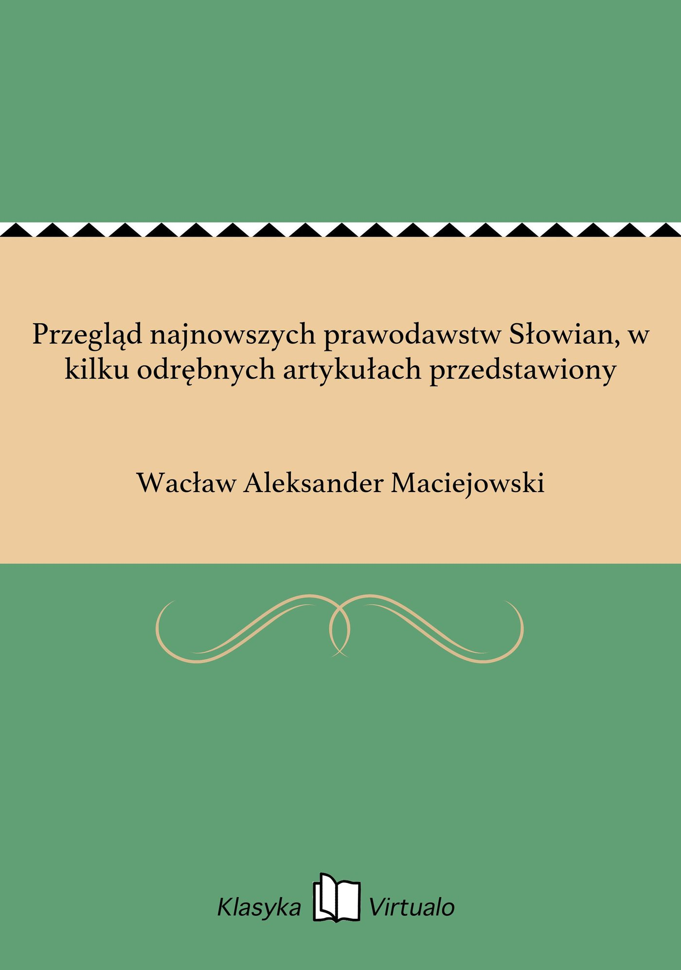 Przegląd najnowszych prawodawstw Słowian, w kilku odrębnych artykułach przedstawiony - Ebook (Książka EPUB) do pobrania w formacie EPUB