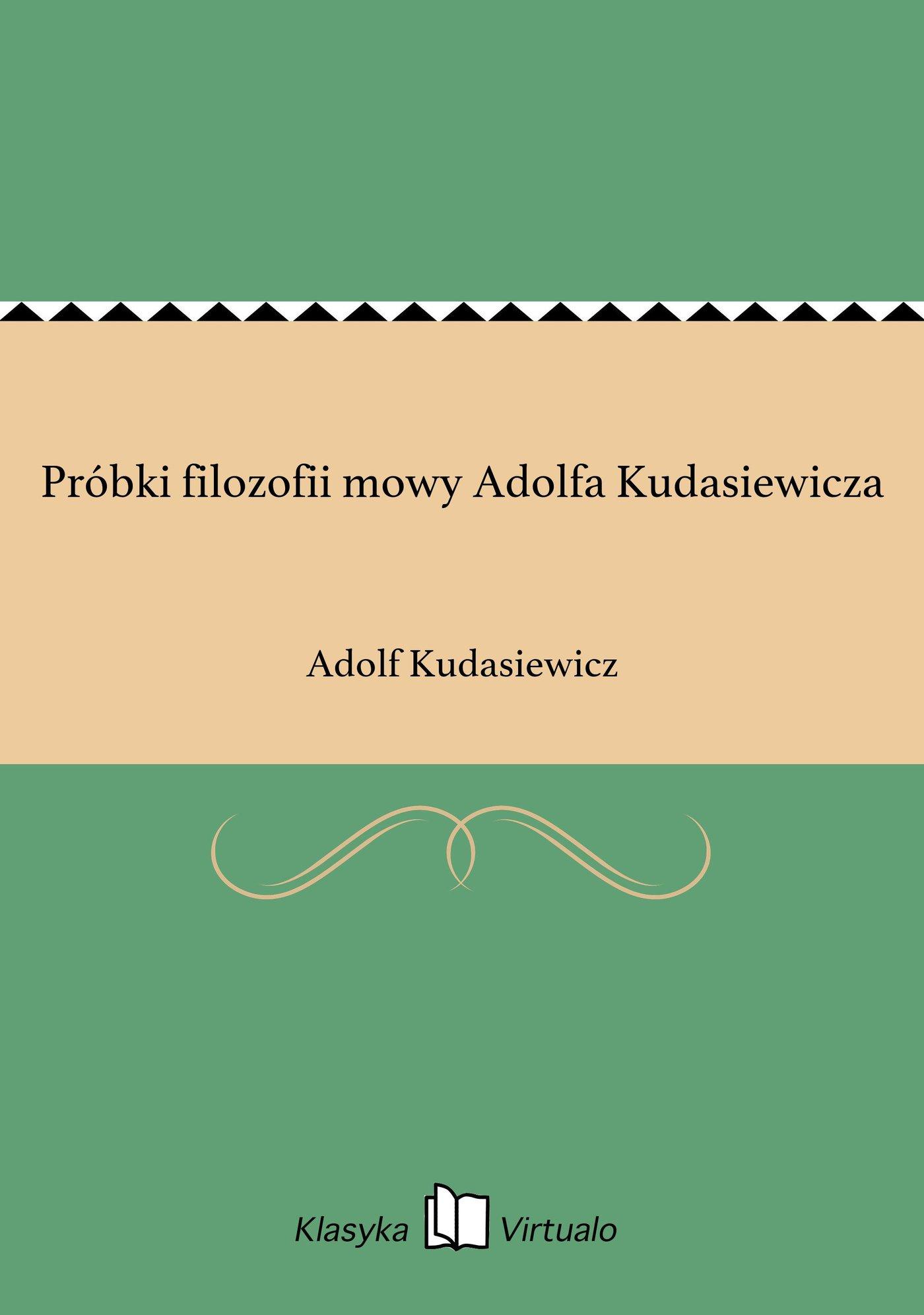 Próbki filozofii mowy Adolfa Kudasiewicza - Ebook (Książka EPUB) do pobrania w formacie EPUB
