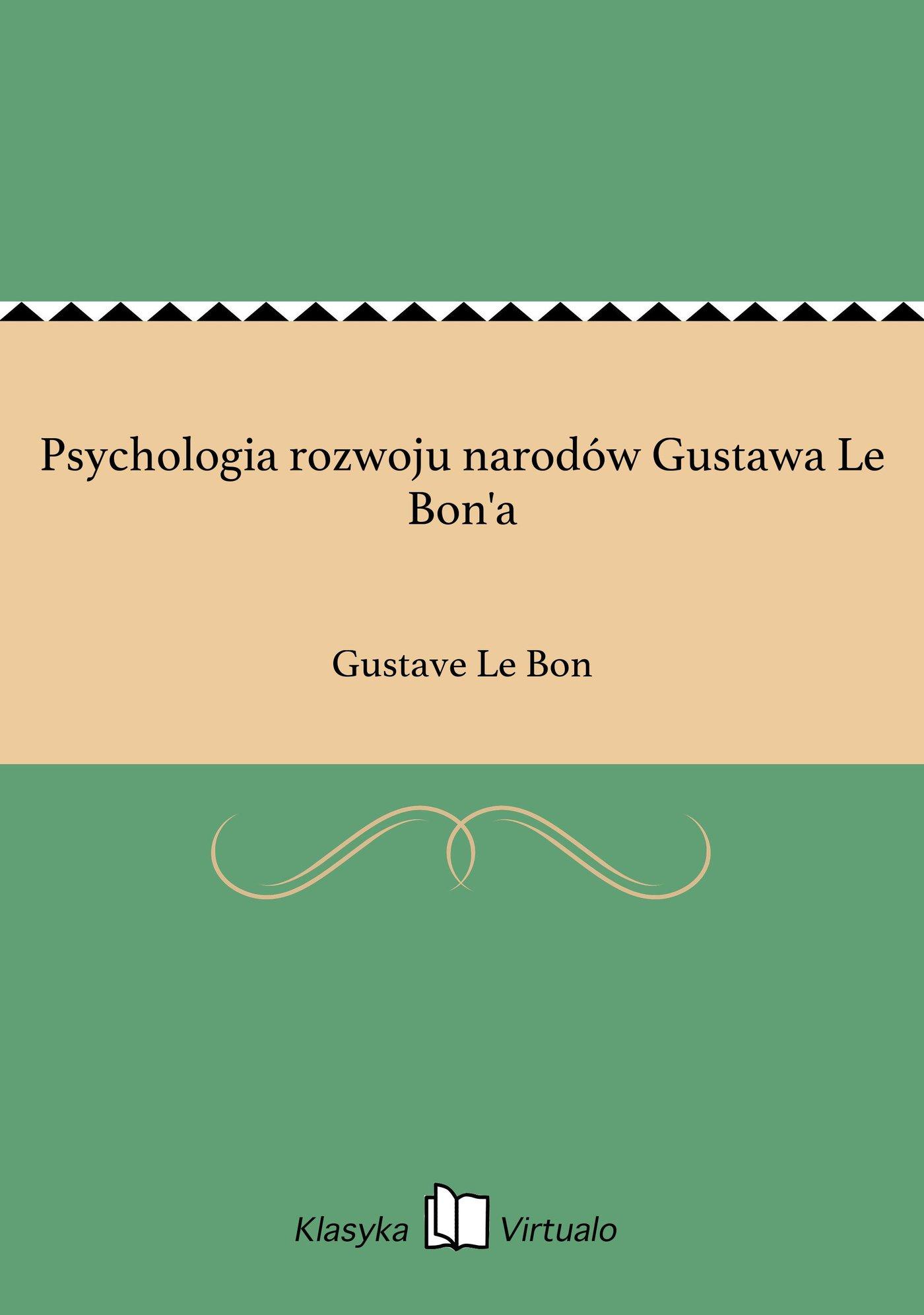 Psychologia rozwoju narodów Gustawa Le Bon'a - Ebook (Książka EPUB) do pobrania w formacie EPUB