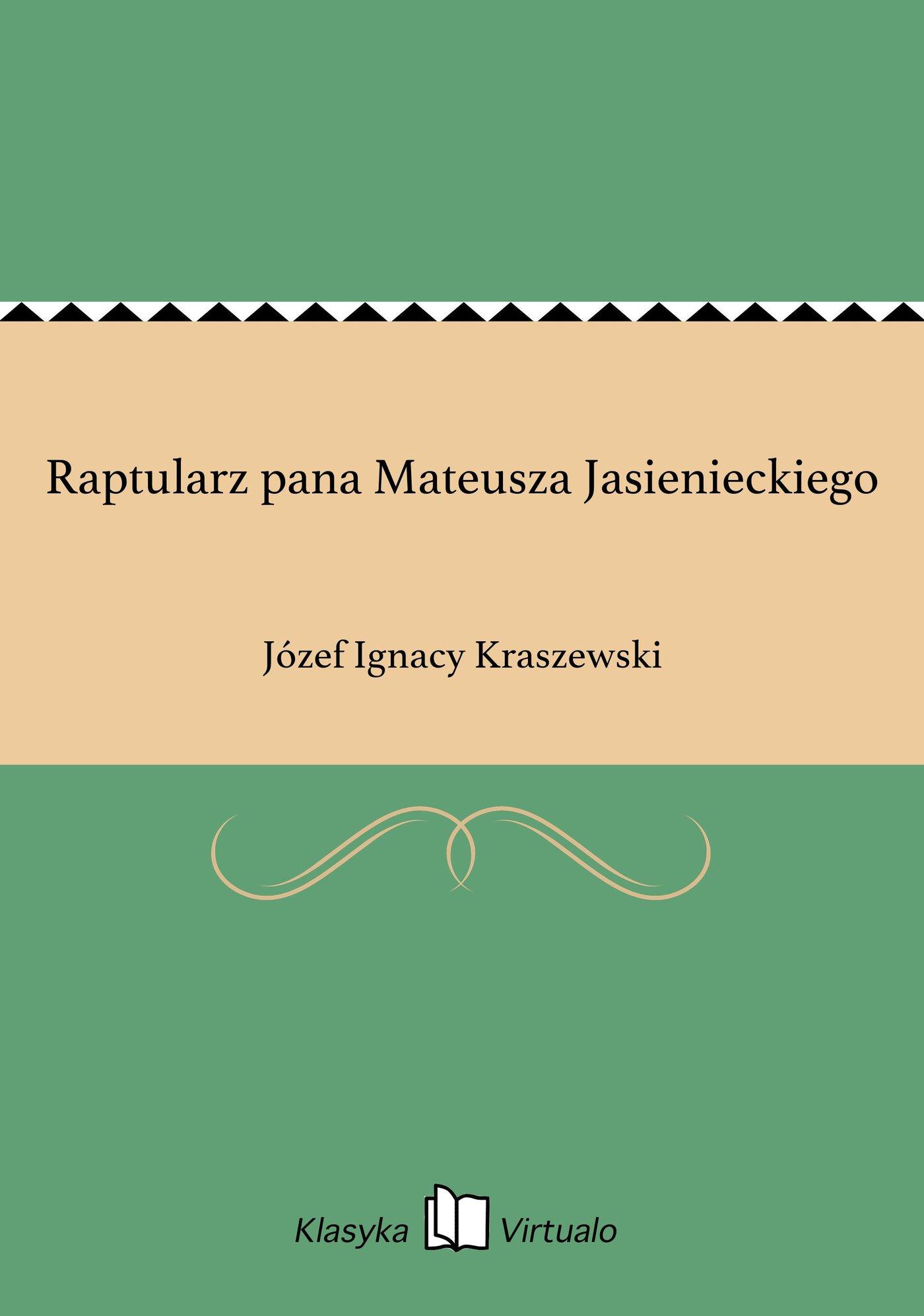 Raptularz pana Mateusza Jasienieckiego - Ebook (Książka EPUB) do pobrania w formacie EPUB