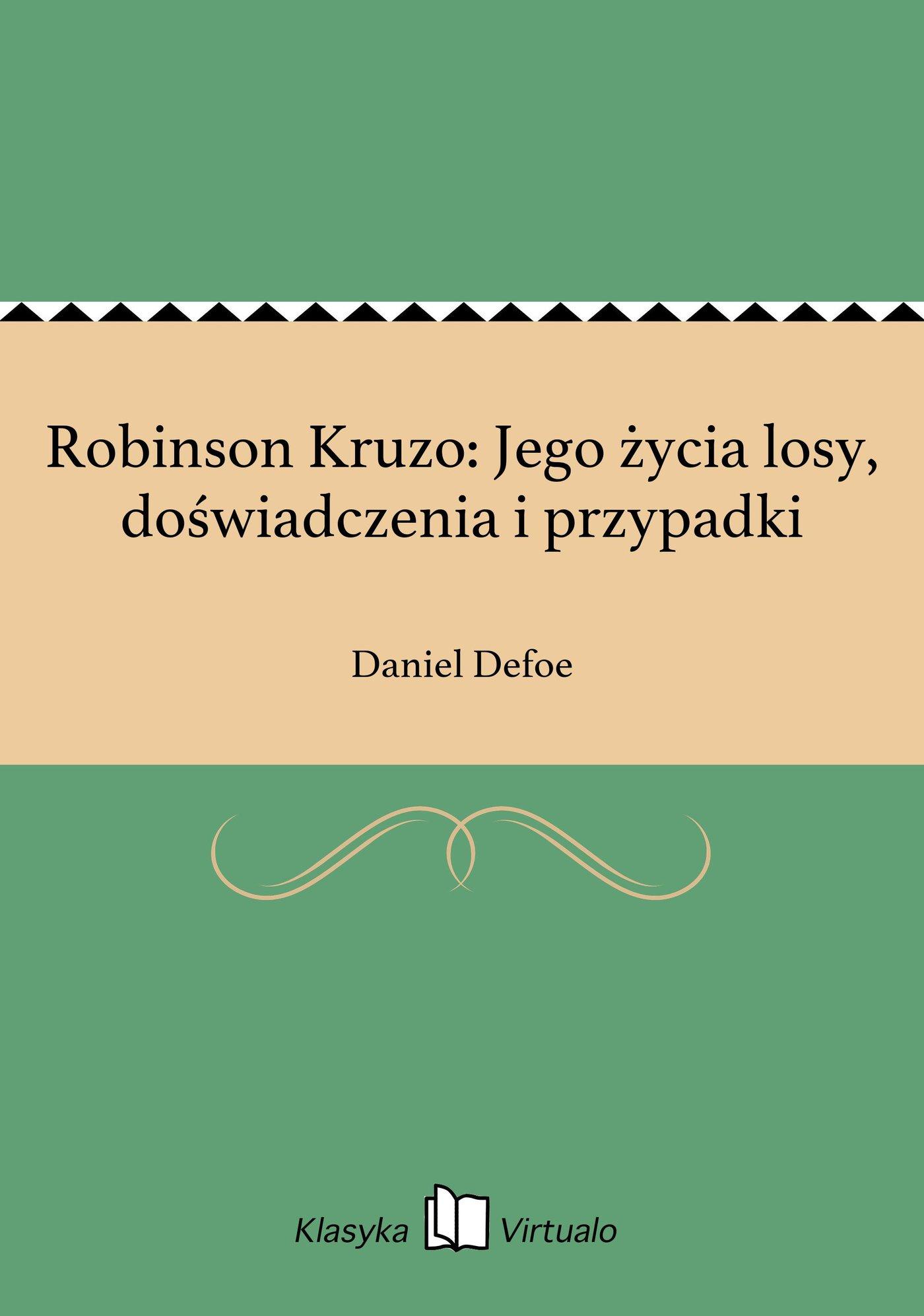 Robinson Kruzo: Jego życia losy, doświadczenia i przypadki - Ebook (Książka EPUB) do pobrania w formacie EPUB