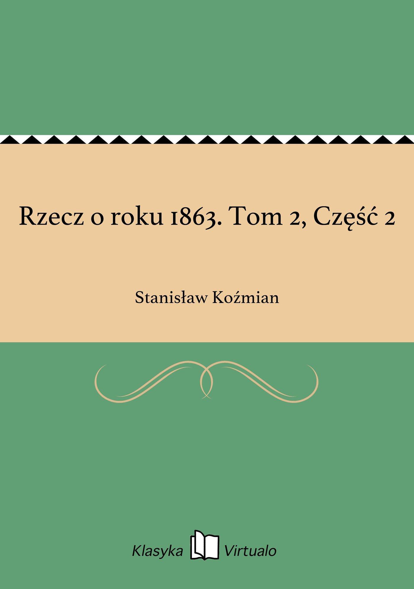 Rzecz o roku 1863. Tom 2, Część 2 - Ebook (Książka EPUB) do pobrania w formacie EPUB