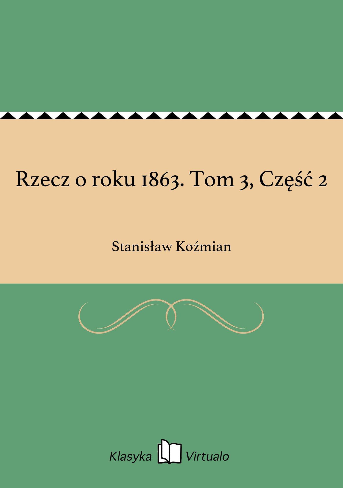 Rzecz o roku 1863. Tom 3, Część 2 - Ebook (Książka EPUB) do pobrania w formacie EPUB