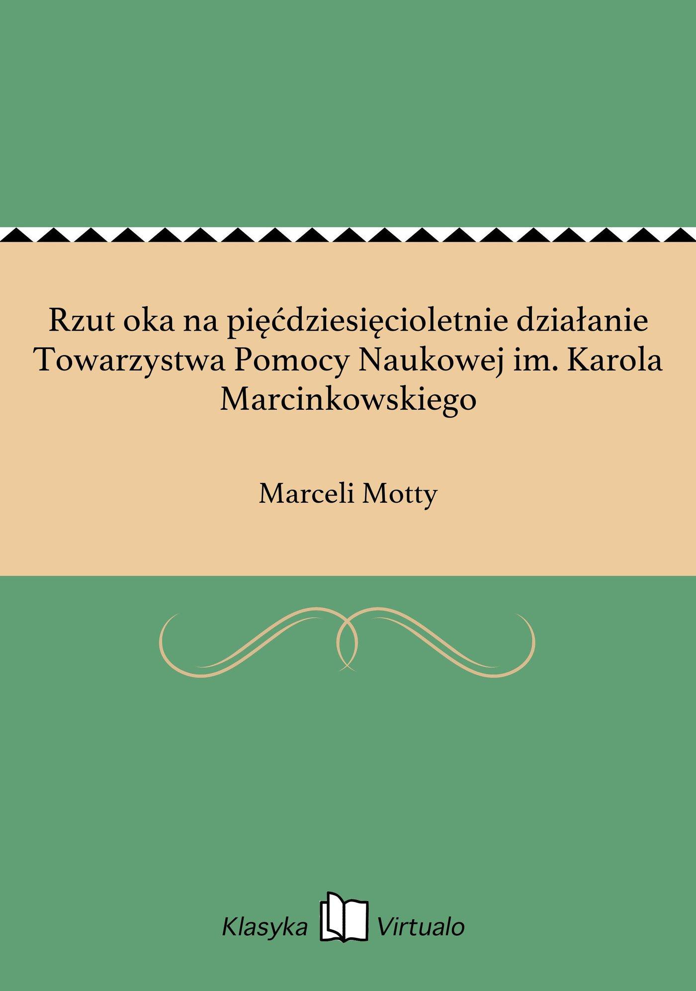 Rzut oka na pięćdziesięcioletnie działanie Towarzystwa Pomocy Naukowej im. Karola Marcinkowskiego - Ebook (Książka EPUB) do pobrania w formacie EPUB