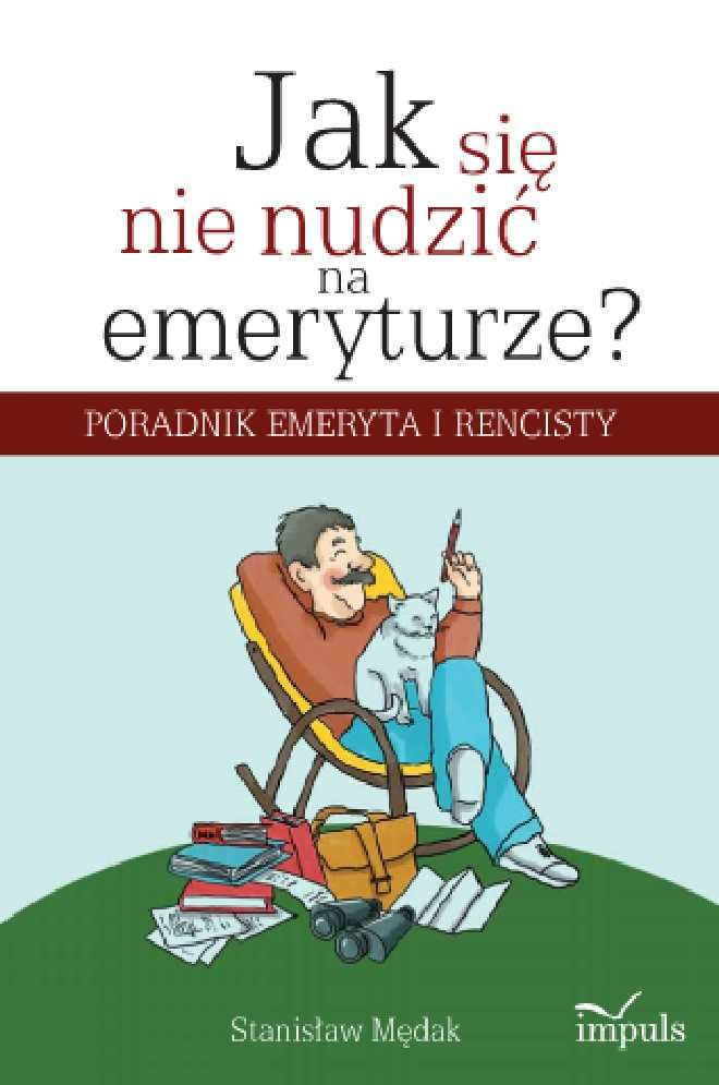 Jak się nie nudzić na emeryturze - Ebook (Książka EPUB) do pobrania w formacie EPUB