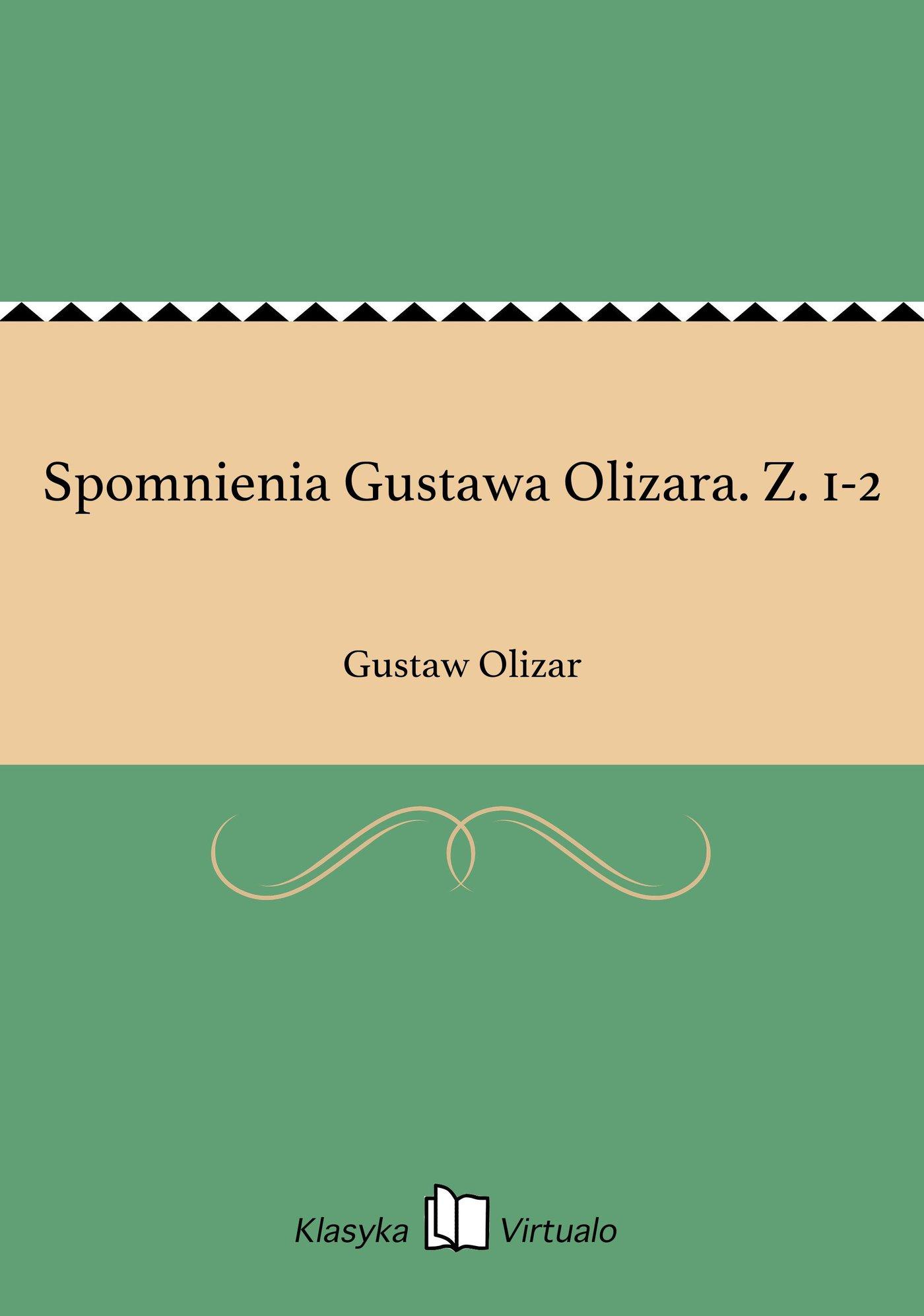 Spomnienia Gustawa Olizara. Z. 1-2 - Ebook (Książka EPUB) do pobrania w formacie EPUB