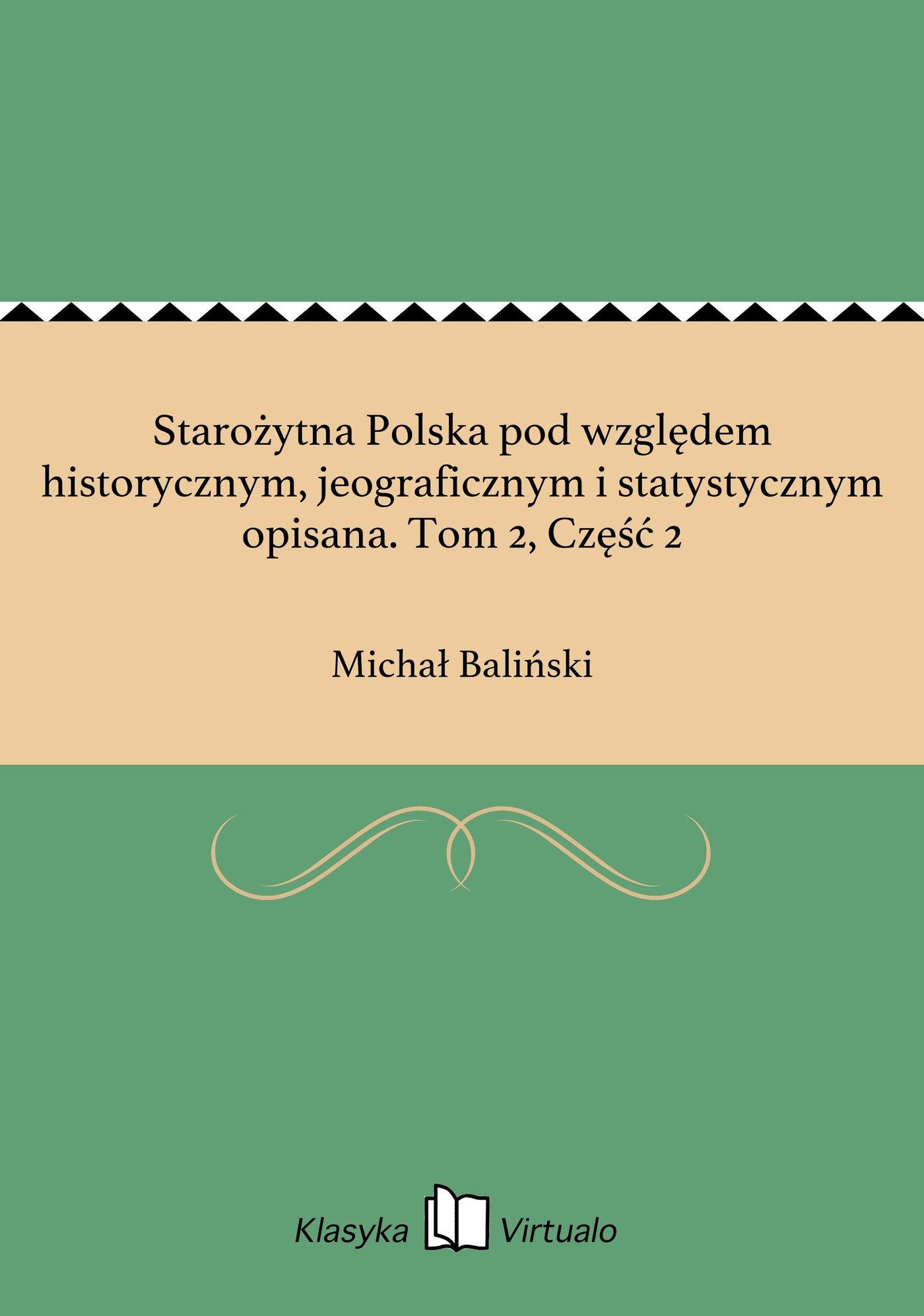 Starożytna Polska pod względem historycznym, jeograficznym i statystycznym opisana. Tom 2, Część 2 - Ebook (Książka EPUB) do pobrania w formacie EPUB
