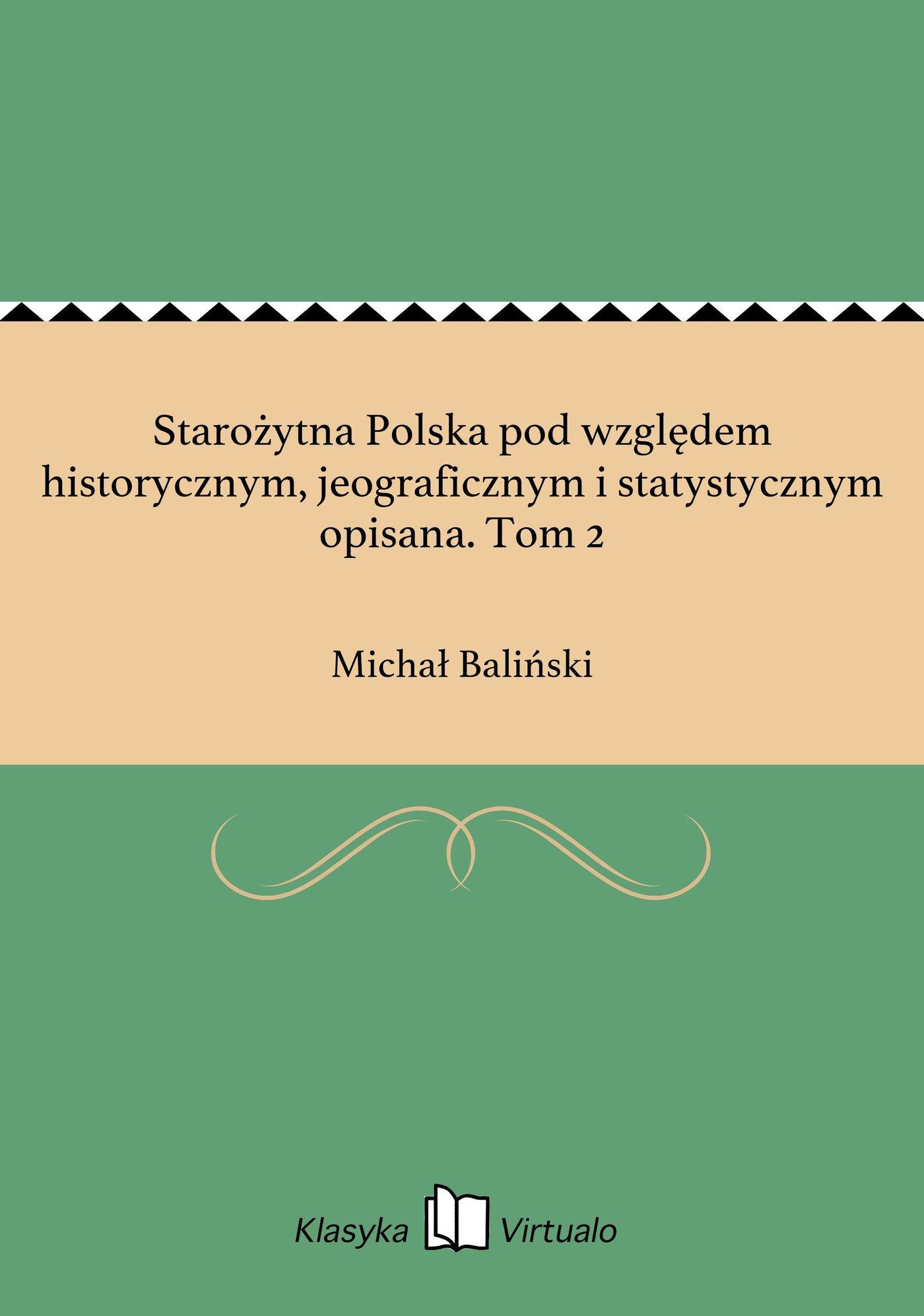 Starożytna Polska pod względem historycznym, jeograficznym i statystycznym opisana. Tom 2 - Ebook (Książka EPUB) do pobrania w formacie EPUB
