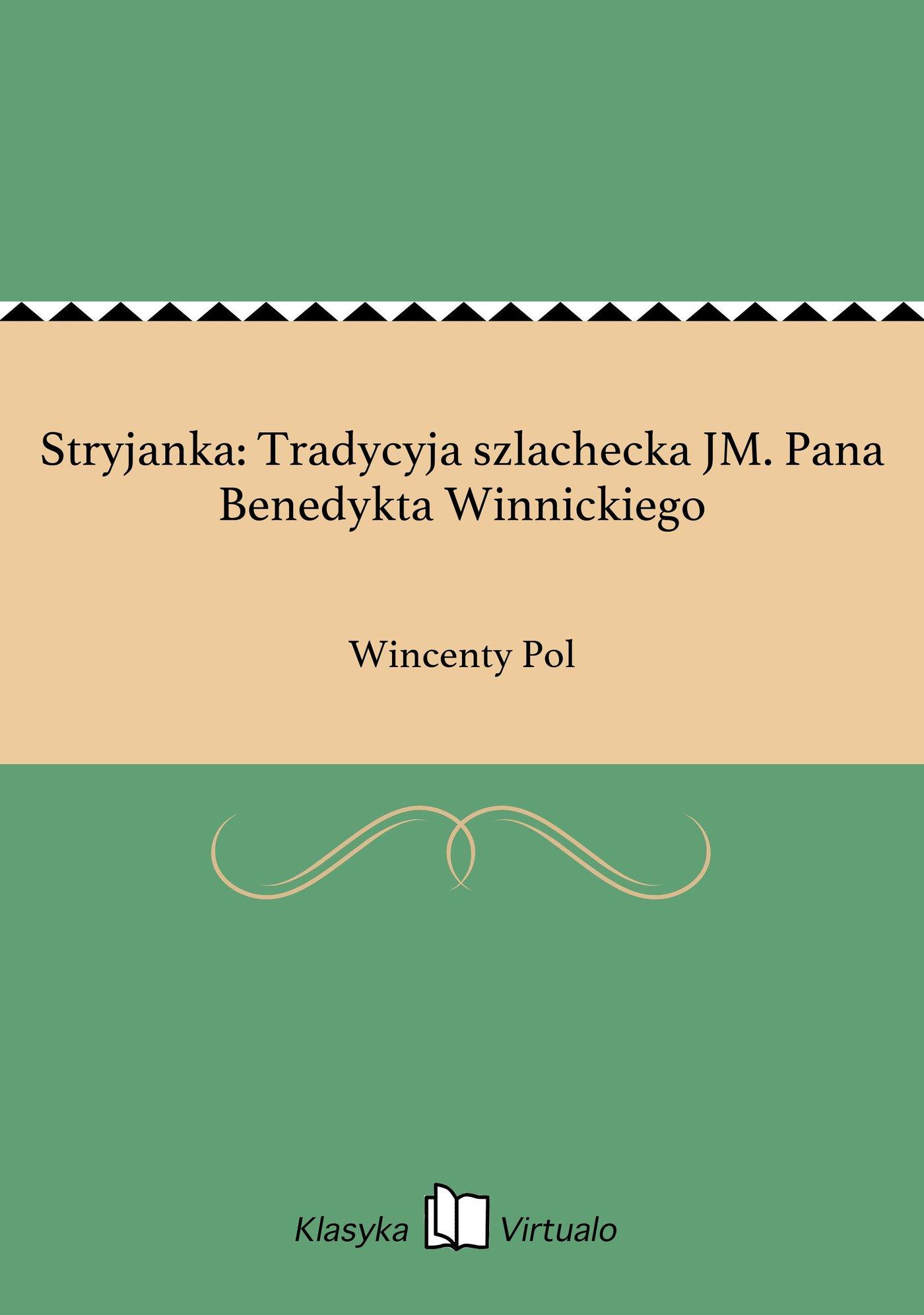 Stryjanka: Tradycyja szlachecka JM. Pana Benedykta Winnickiego - Ebook (Książka EPUB) do pobrania w formacie EPUB
