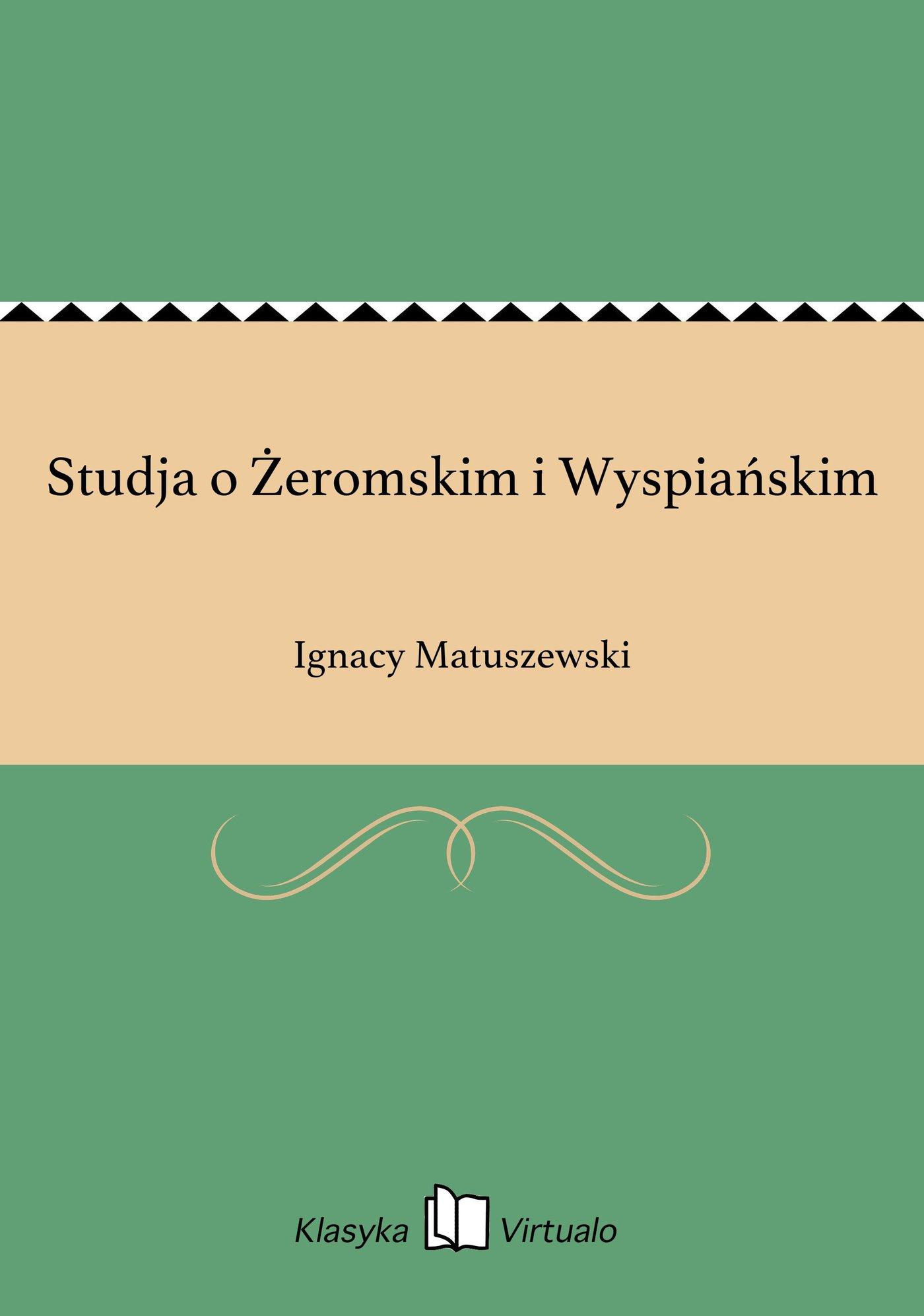 Studja o Żeromskim i Wyspiańskim - Ebook (Książka EPUB) do pobrania w formacie EPUB