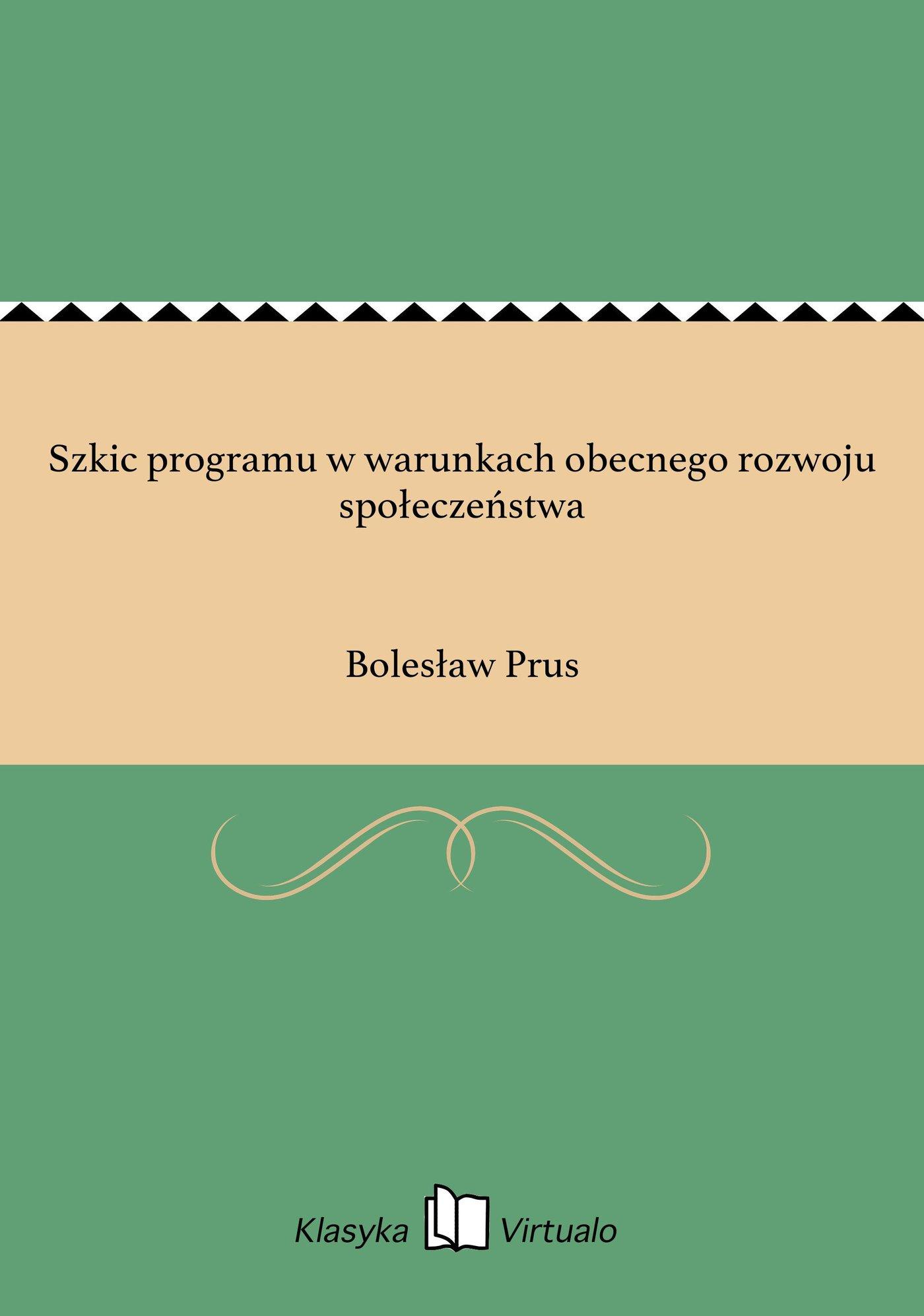 Szkic programu w warunkach obecnego rozwoju społeczeństwa - Ebook (Książka EPUB) do pobrania w formacie EPUB