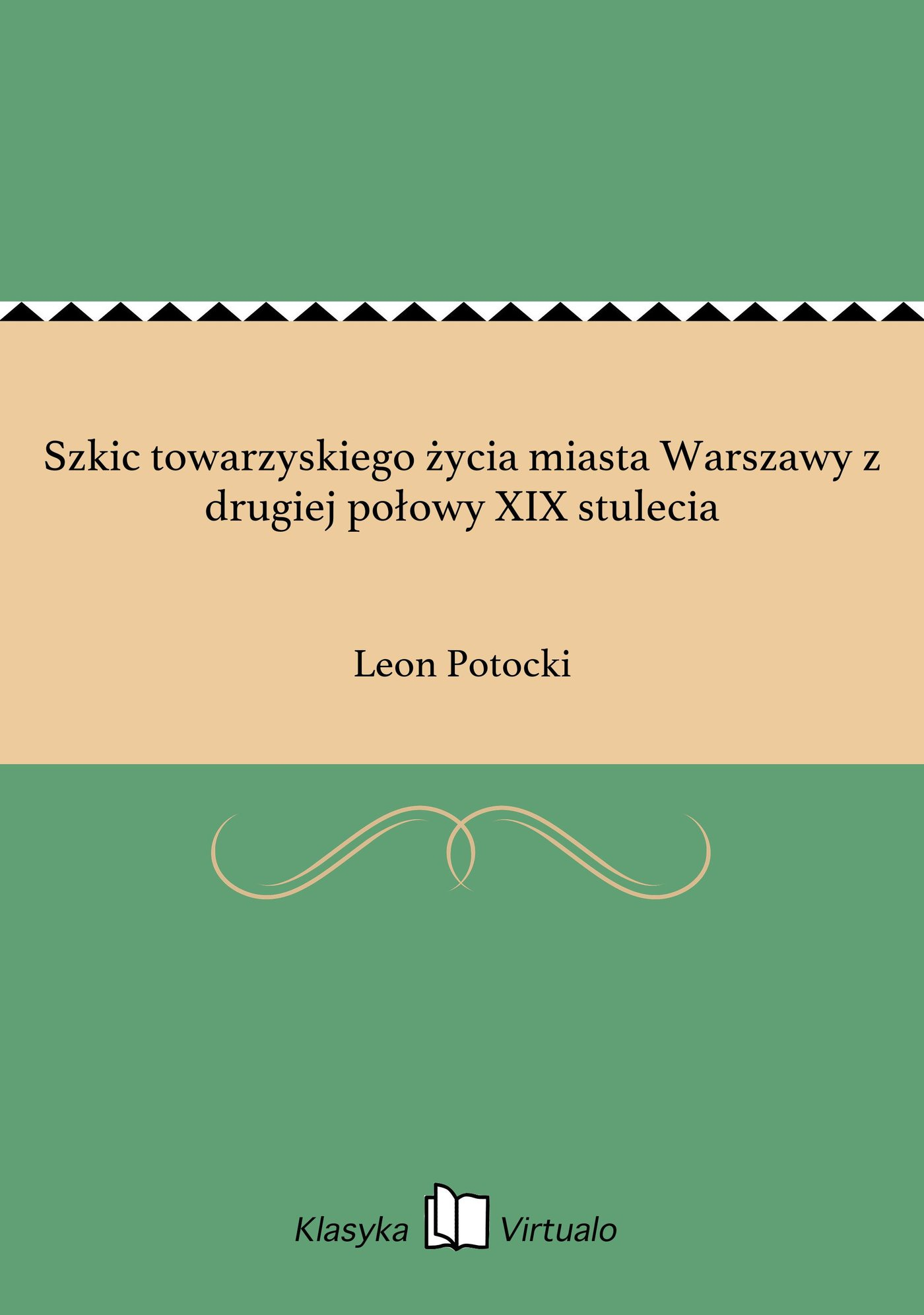 Szkic towarzyskiego życia miasta Warszawy z drugiej połowy XIX stulecia - Ebook (Książka EPUB) do pobrania w formacie EPUB