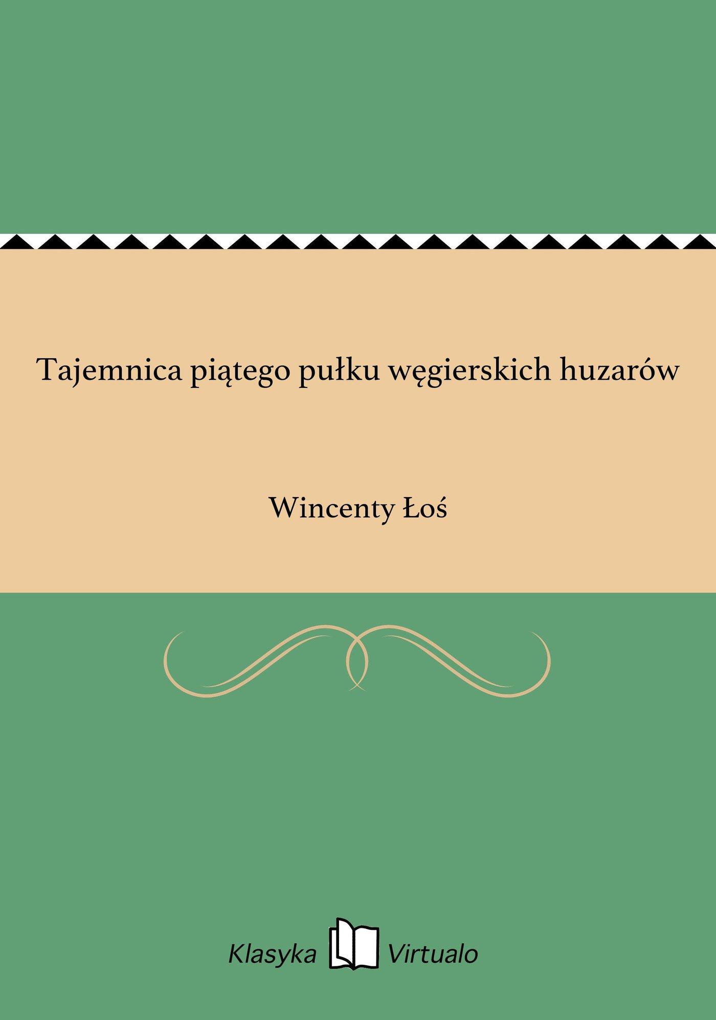 Tajemnica piątego pułku węgierskich huzarów - Ebook (Książka EPUB) do pobrania w formacie EPUB