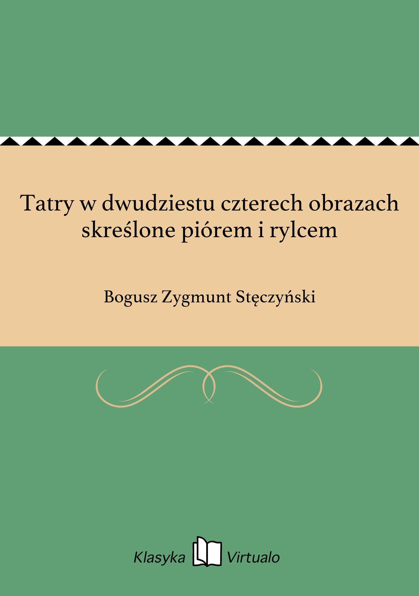 Tatry w dwudziestu czterech obrazach skreślone piórem i rylcem - Ebook (Książka EPUB) do pobrania w formacie EPUB