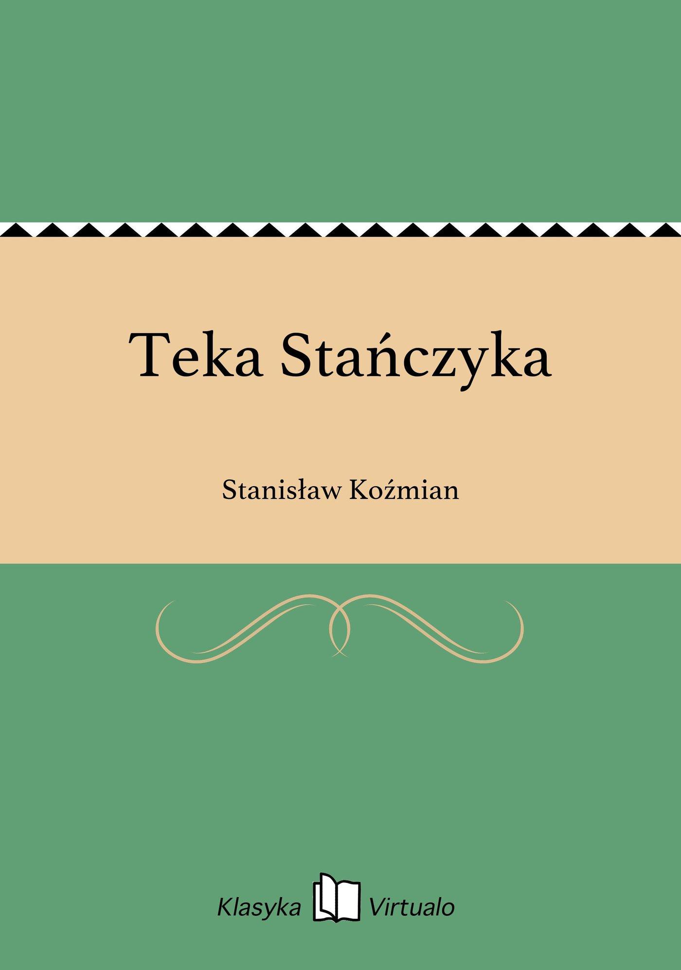 Teka Stańczyka - Ebook (Książka EPUB) do pobrania w formacie EPUB