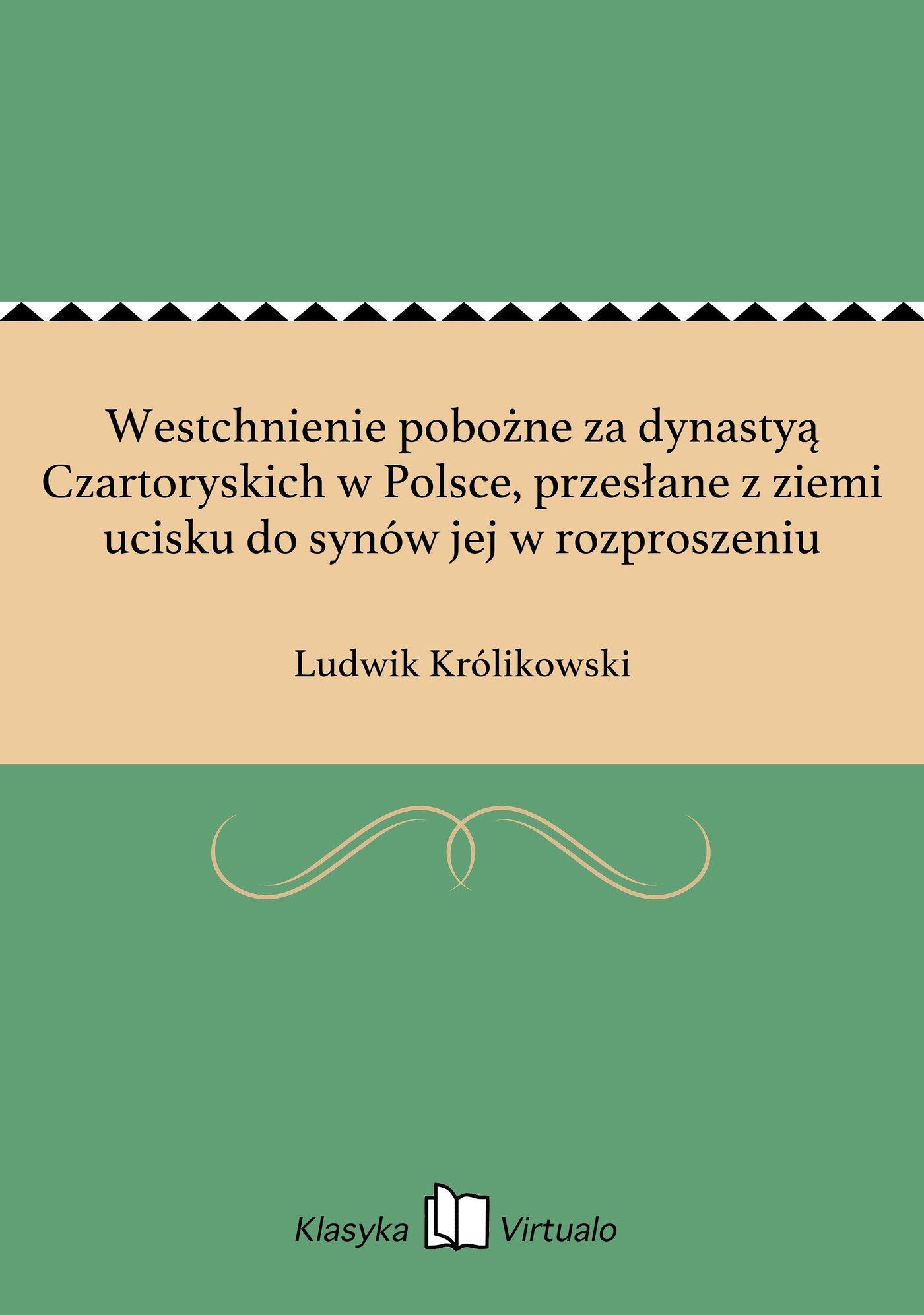 Westchnienie pobożne za dynastyą Czartoryskich w Polsce, przesłane z ziemi ucisku do synów jej w rozproszeniu - Ebook (Książka EPUB) do pobrania w formacie EPUB