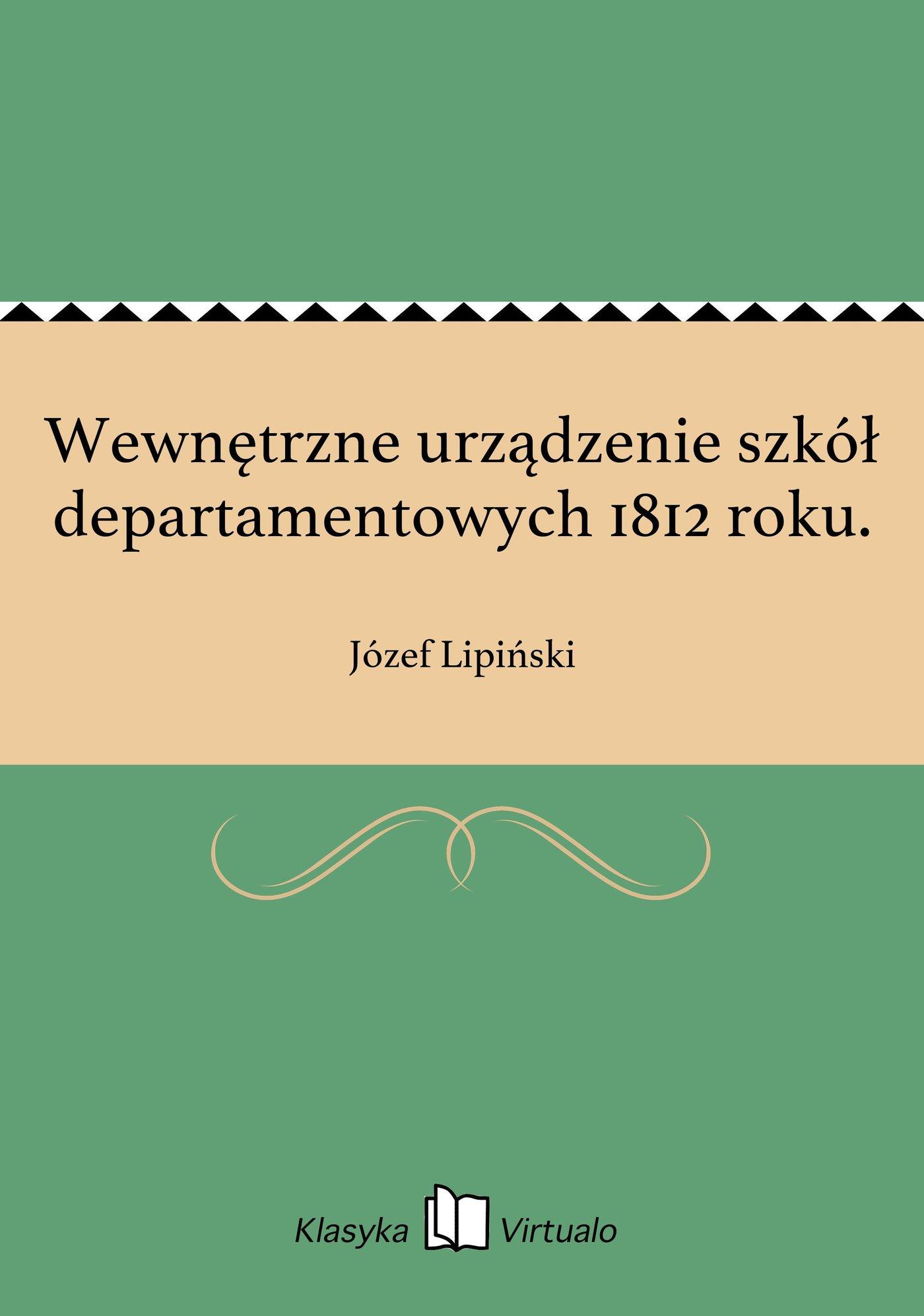 Wewnętrzne urządzenie szkół departamentowych 1812 roku. - Ebook (Książka EPUB) do pobrania w formacie EPUB
