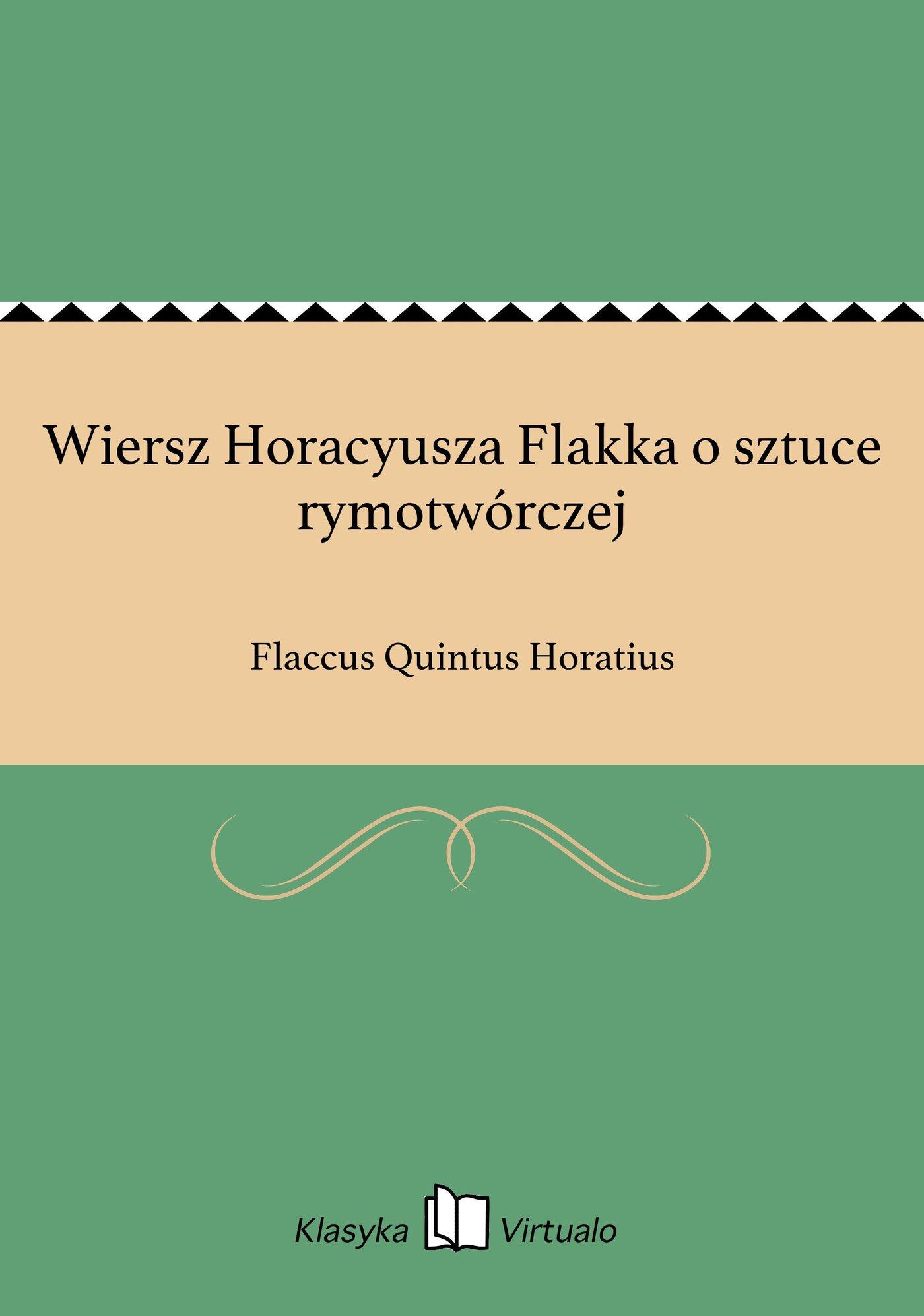 Wiersz Horacyusza Flakka o sztuce rymotwórczej - Ebook (Książka EPUB) do pobrania w formacie EPUB
