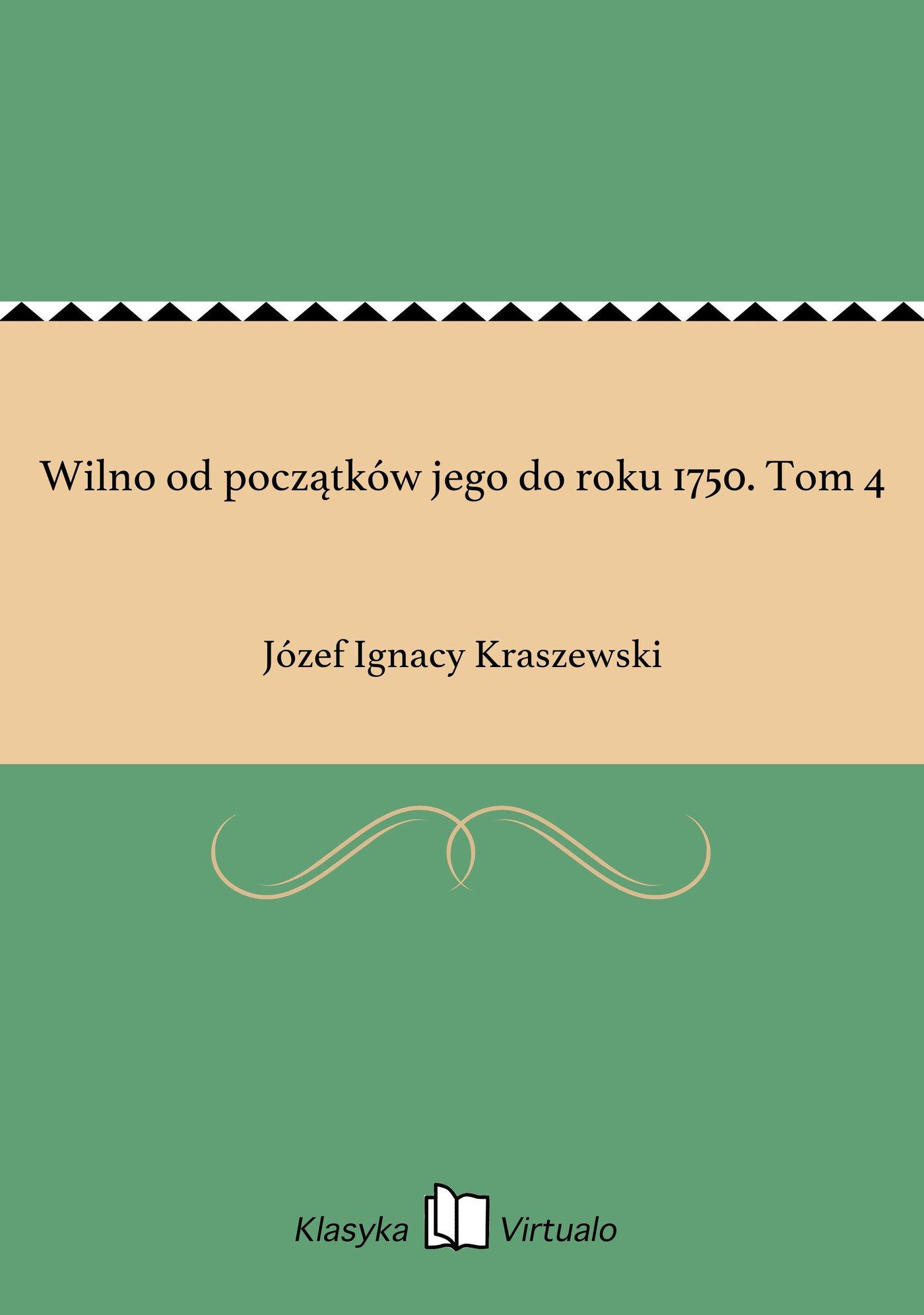 Wilno od początków jego do roku 1750. Tom 4 - Ebook (Książka EPUB) do pobrania w formacie EPUB