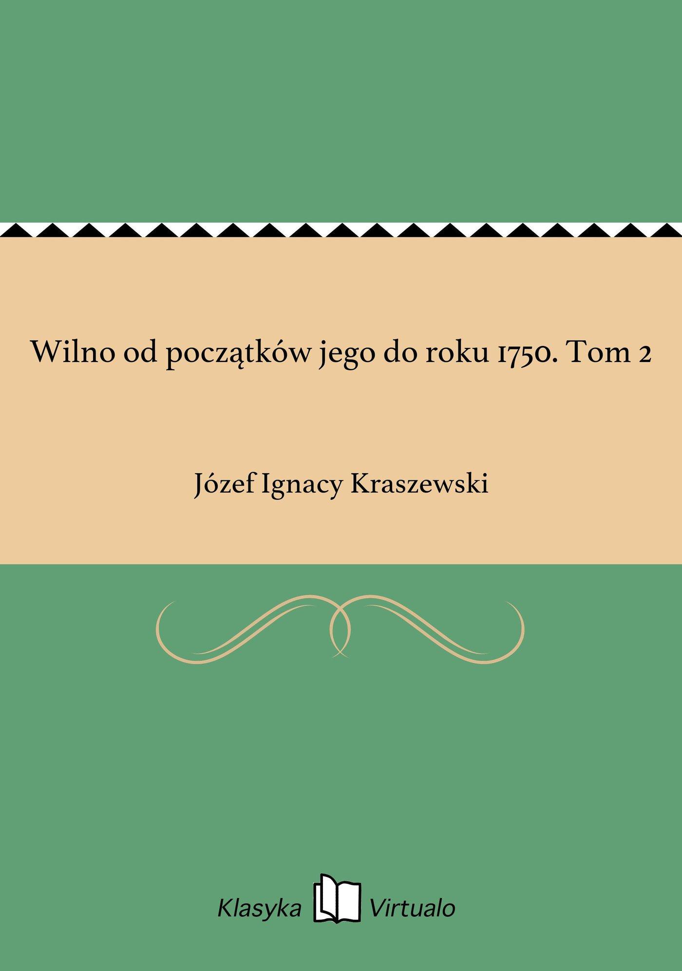 Wilno od początków jego do roku 1750. Tom 2 - Ebook (Książka EPUB) do pobrania w formacie EPUB