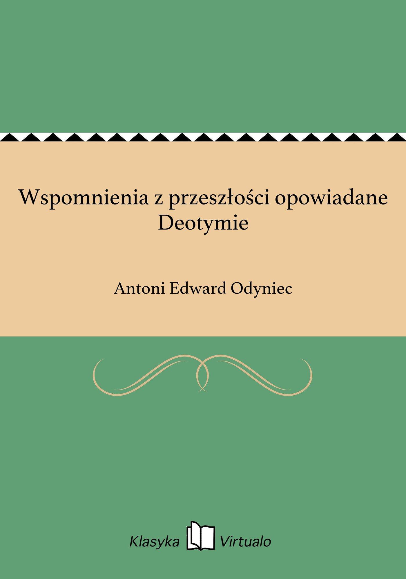 Wspomnienia z przeszłości opowiadane Deotymie - Ebook (Książka EPUB) do pobrania w formacie EPUB