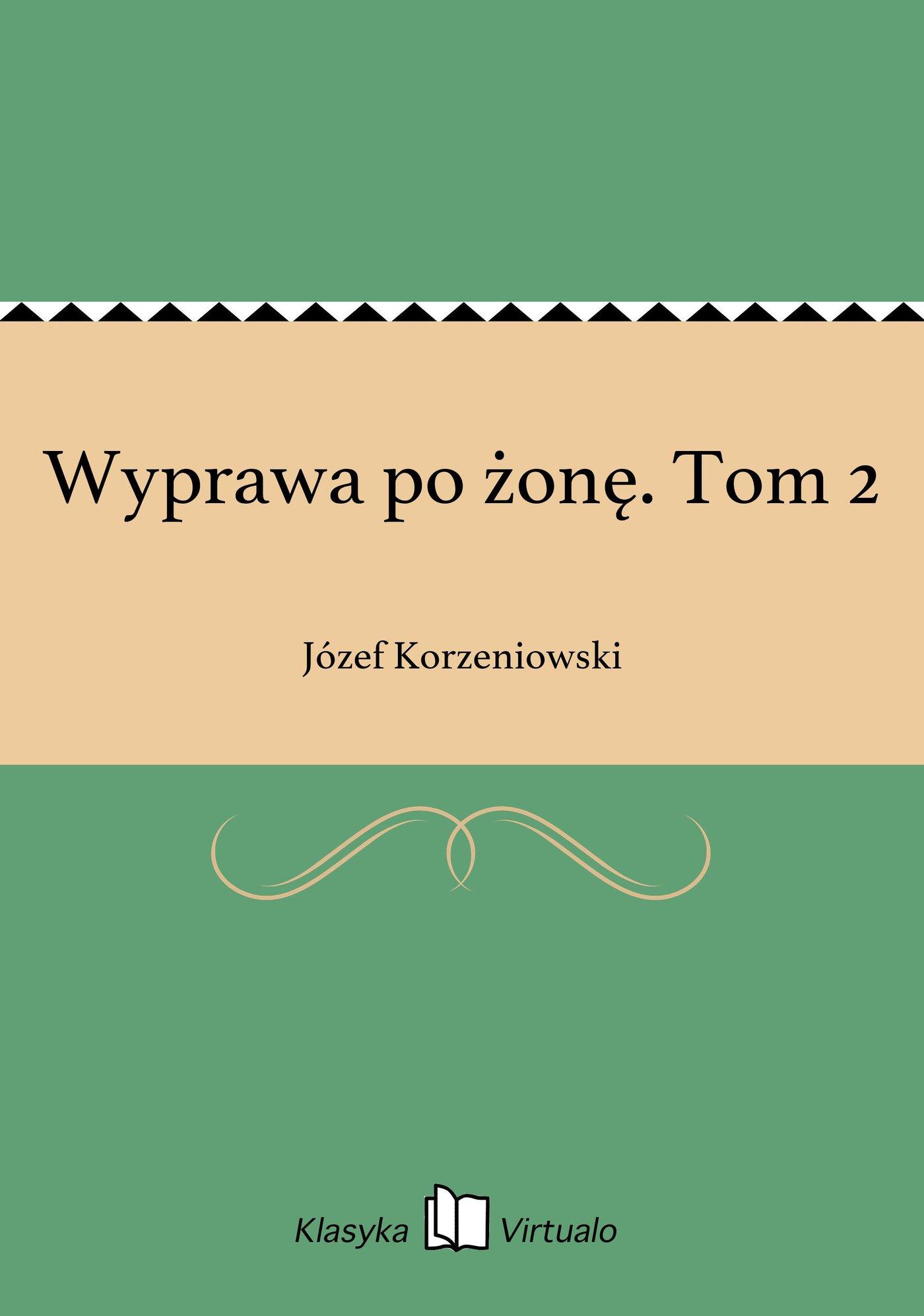 Wyprawa po żonę. Tom 2 - Ebook (Książka EPUB) do pobrania w formacie EPUB