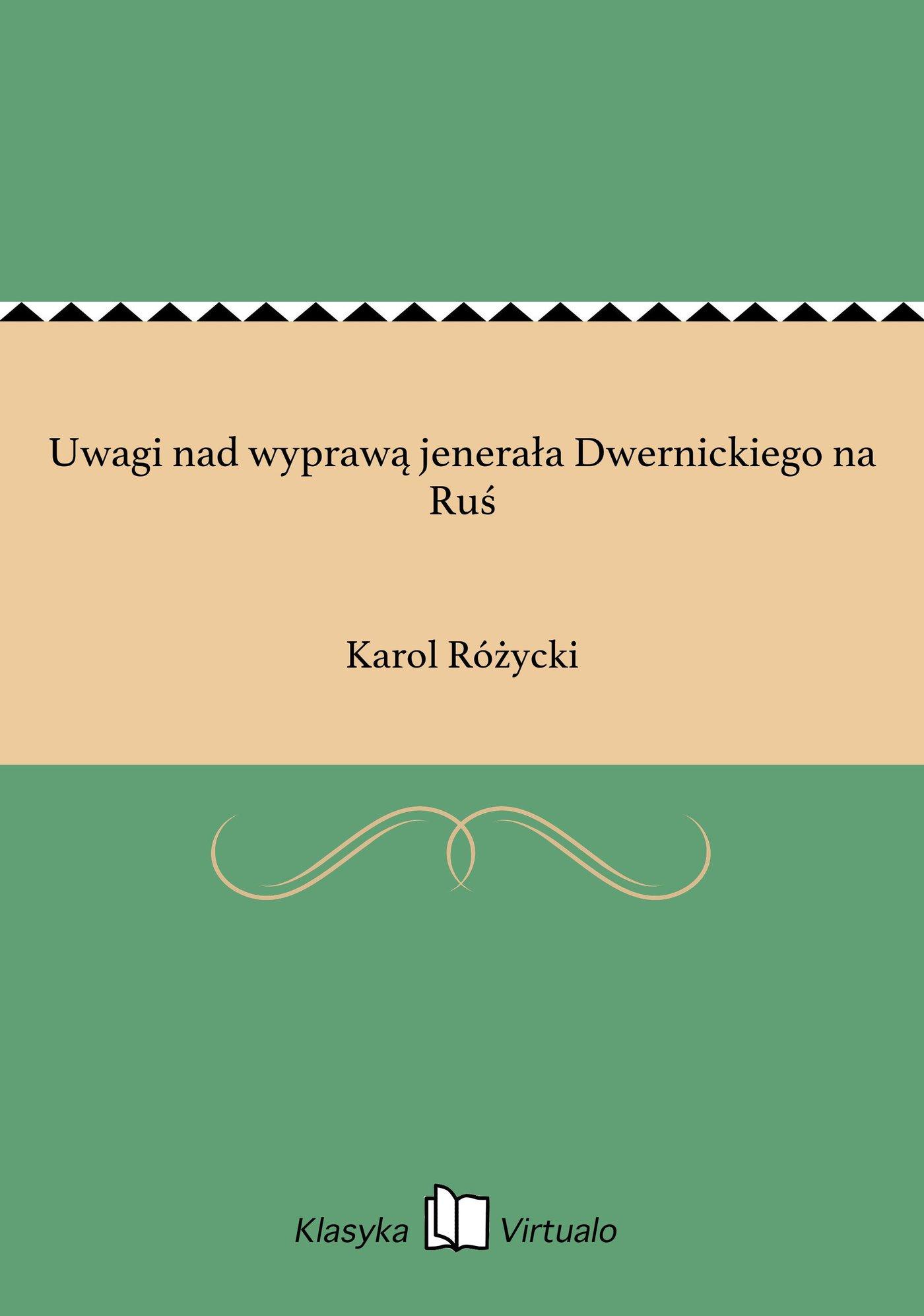 Uwagi nad wyprawą jenerała Dwernickiego na Ruś - Ebook (Książka EPUB) do pobrania w formacie EPUB