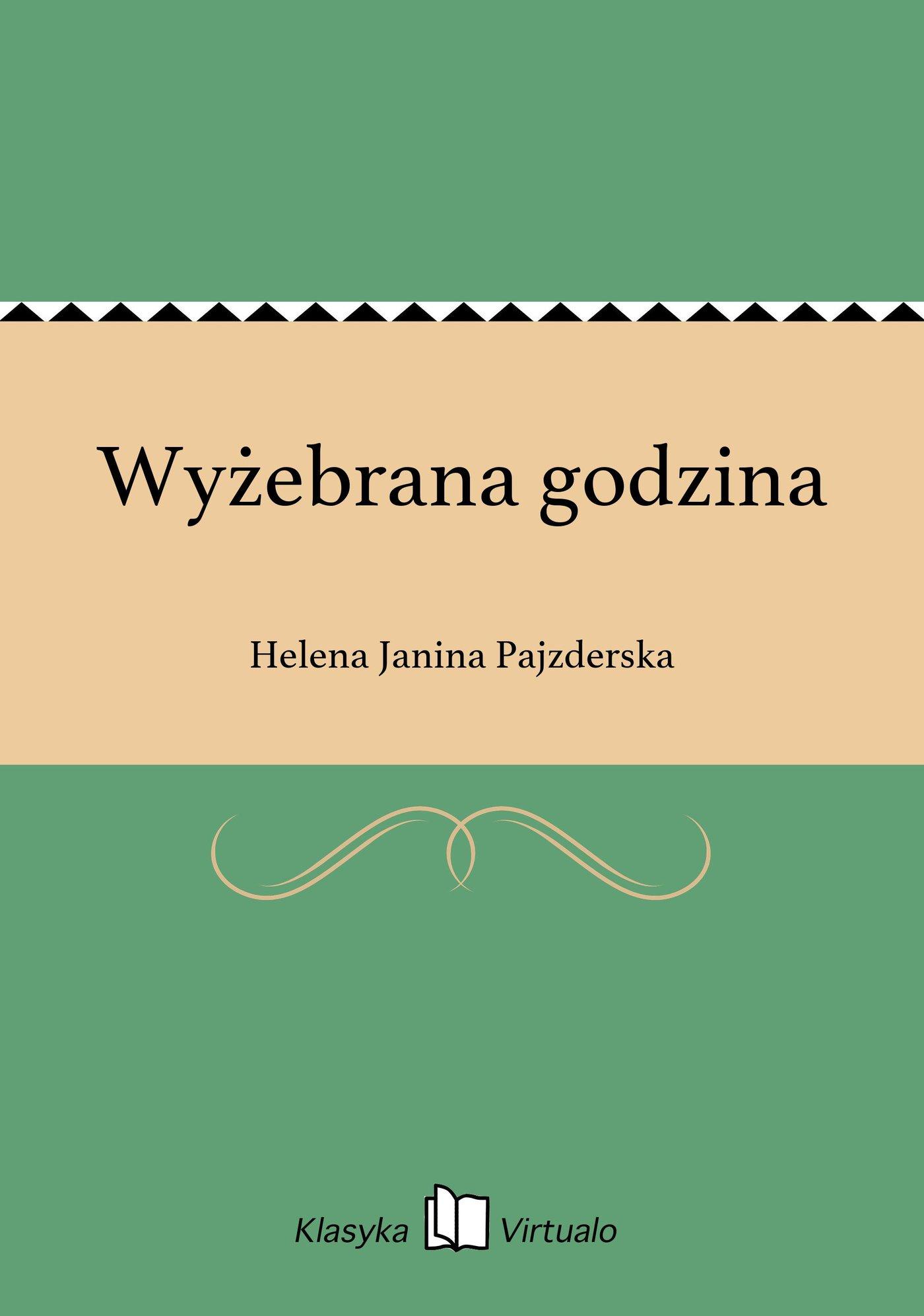 Wyżebrana godzina - Ebook (Książka EPUB) do pobrania w formacie EPUB