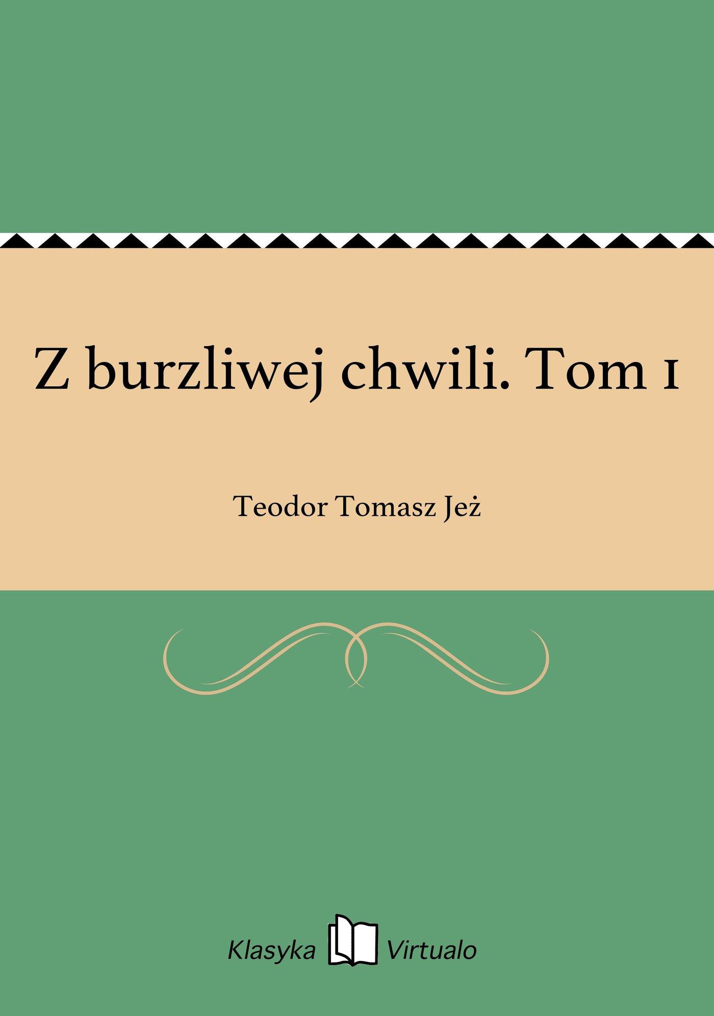 Z burzliwej chwili. Tom 1 - Ebook (Książka EPUB) do pobrania w formacie EPUB
