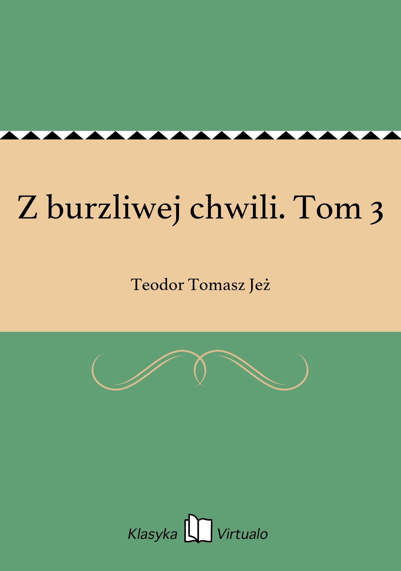 Z burzliwej chwili. Tom 3 - Ebook (Książka EPUB) do pobrania w formacie EPUB