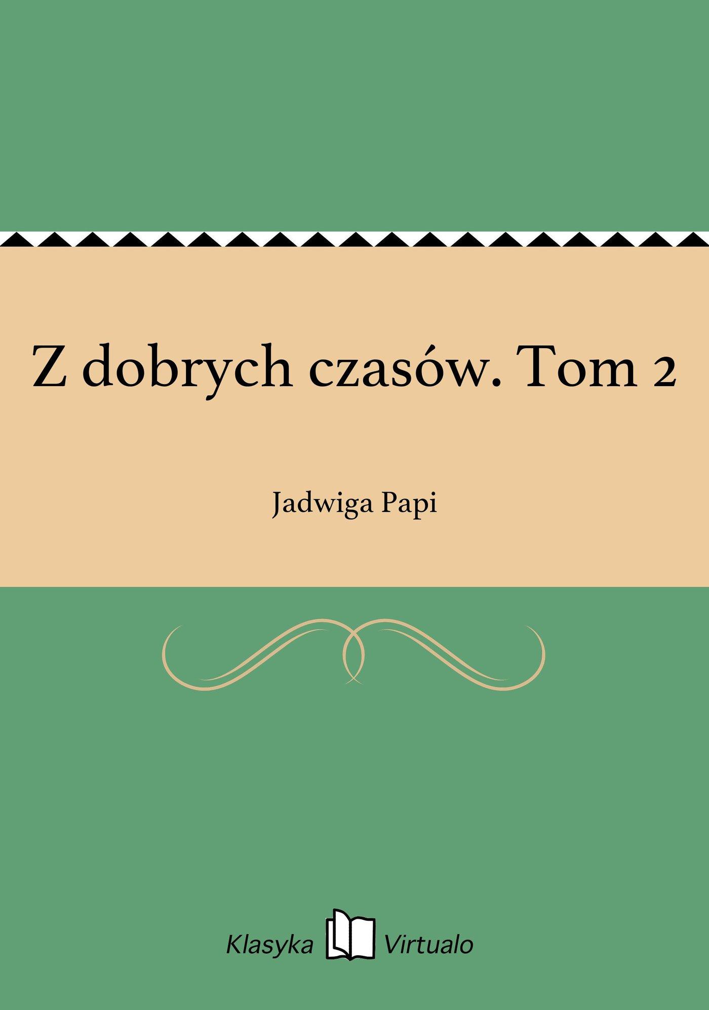 Z dobrych czasów. Tom 2 - Ebook (Książka EPUB) do pobrania w formacie EPUB