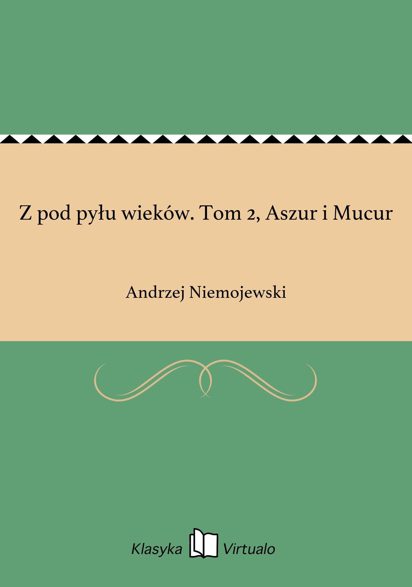 Z pod pyłu wieków. Tom 2, Aszur i Mucur - Ebook (Książka EPUB) do pobrania w formacie EPUB