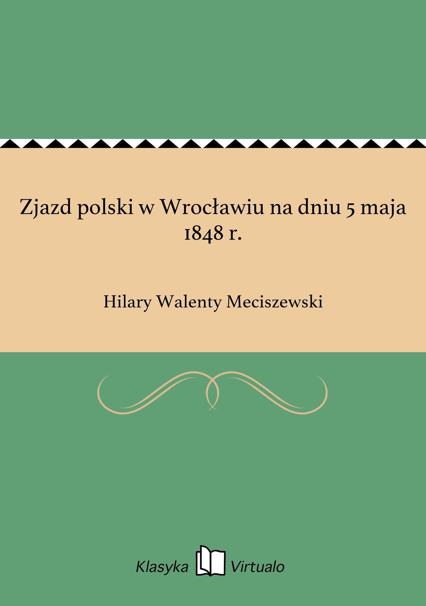 Zjazd polski w Wrocławiu na dniu 5 maja 1848 r. - Ebook (Książka EPUB) do pobrania w formacie EPUB
