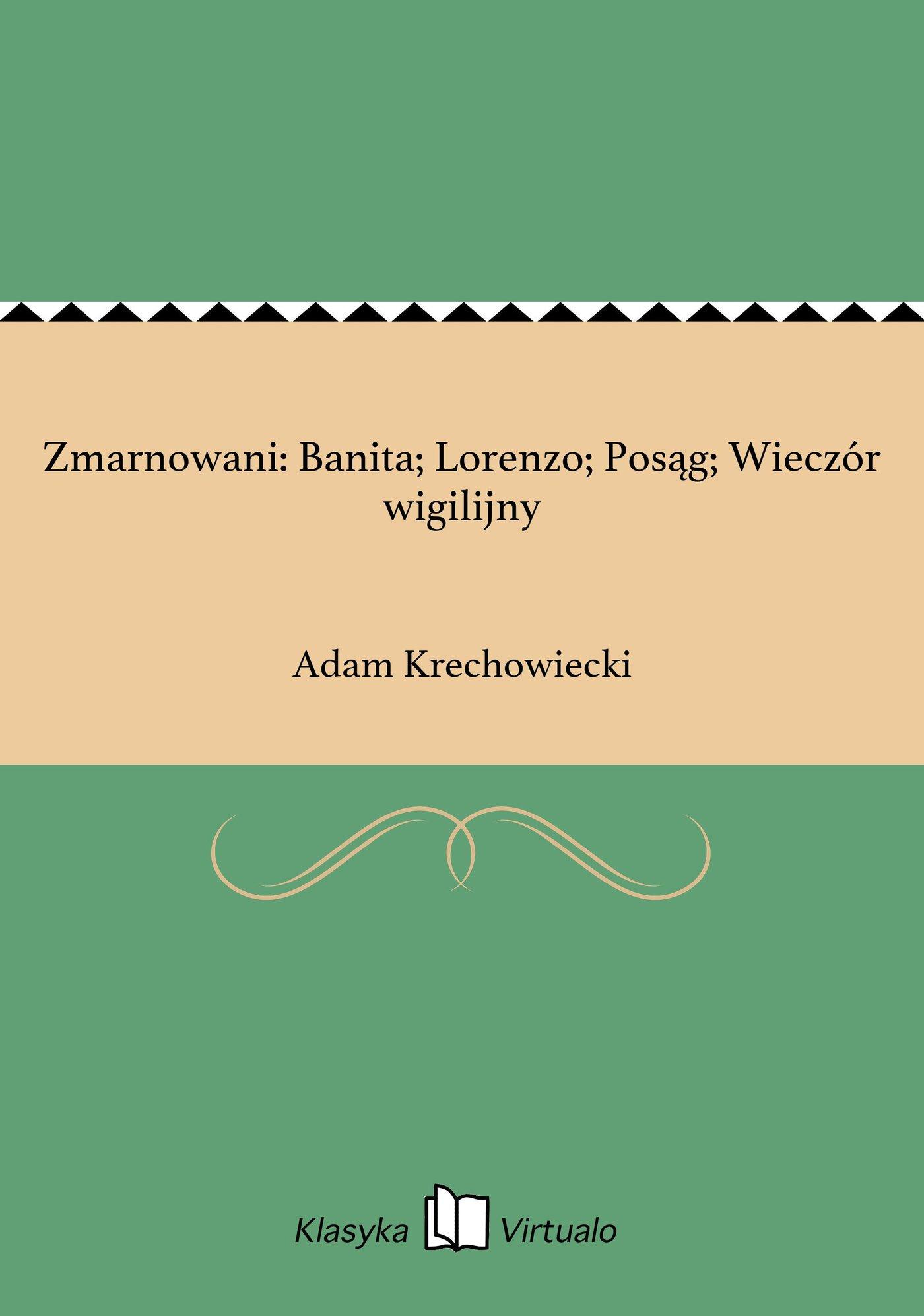 Zmarnowani: Banita; Lorenzo; Posąg; Wieczór wigilijny - Ebook (Książka EPUB) do pobrania w formacie EPUB